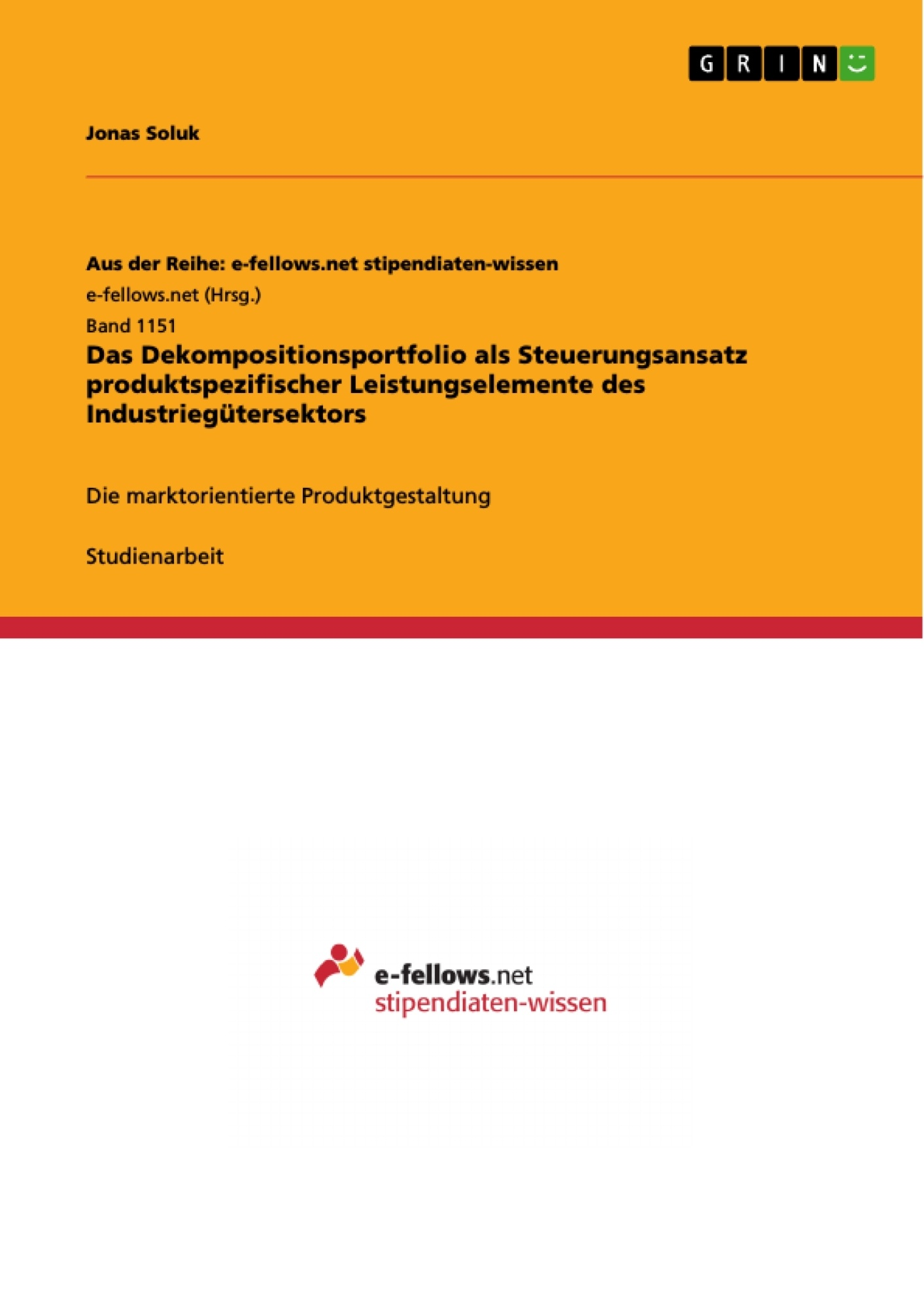 Titel: Das Dekompositionsportfolio als Steuerungsansatz produktspezifischer Leistungselemente des Industriegütersektors