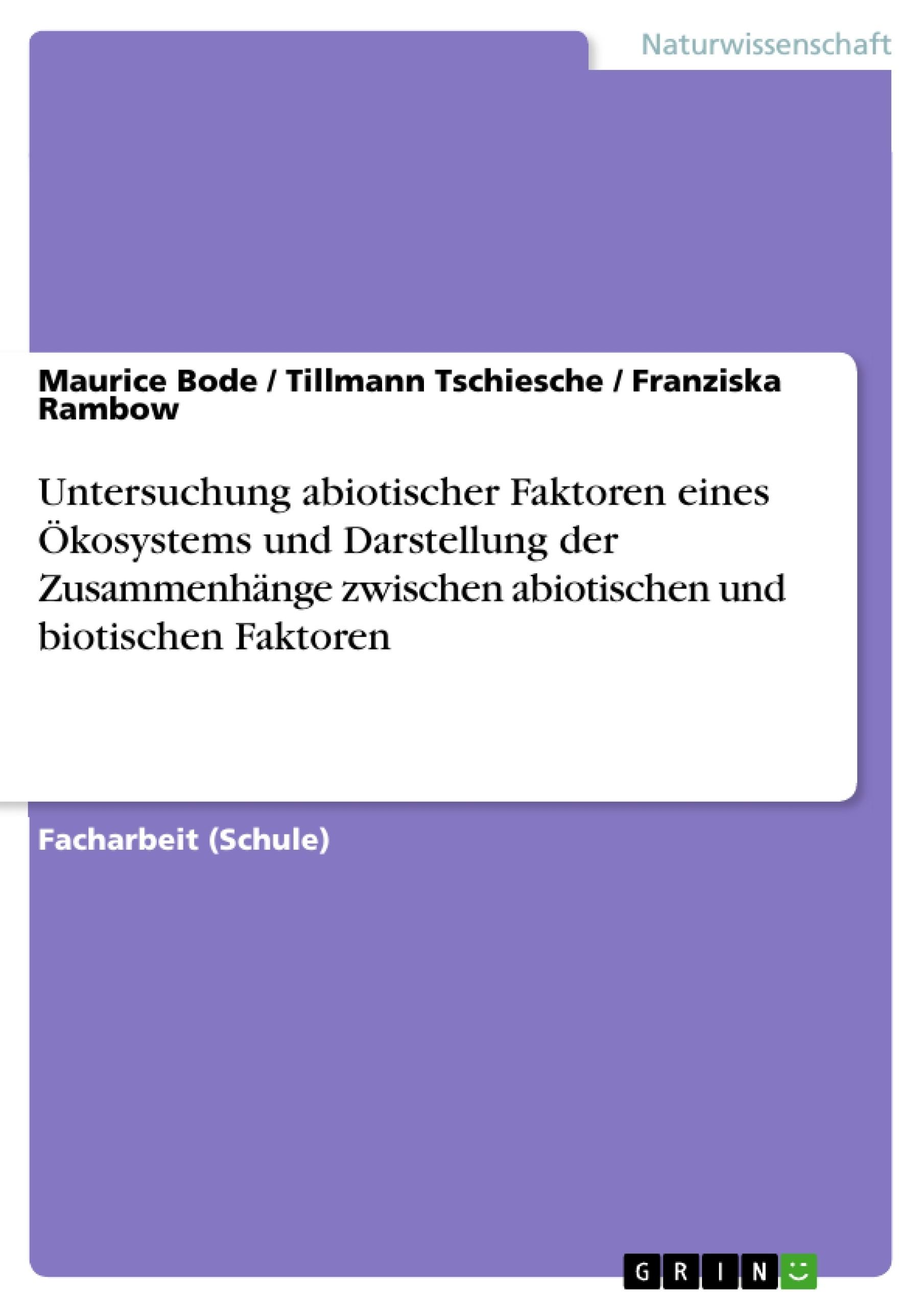 Untersuchung abiotischer Faktoren eines Ökosystems und Darstellung ...