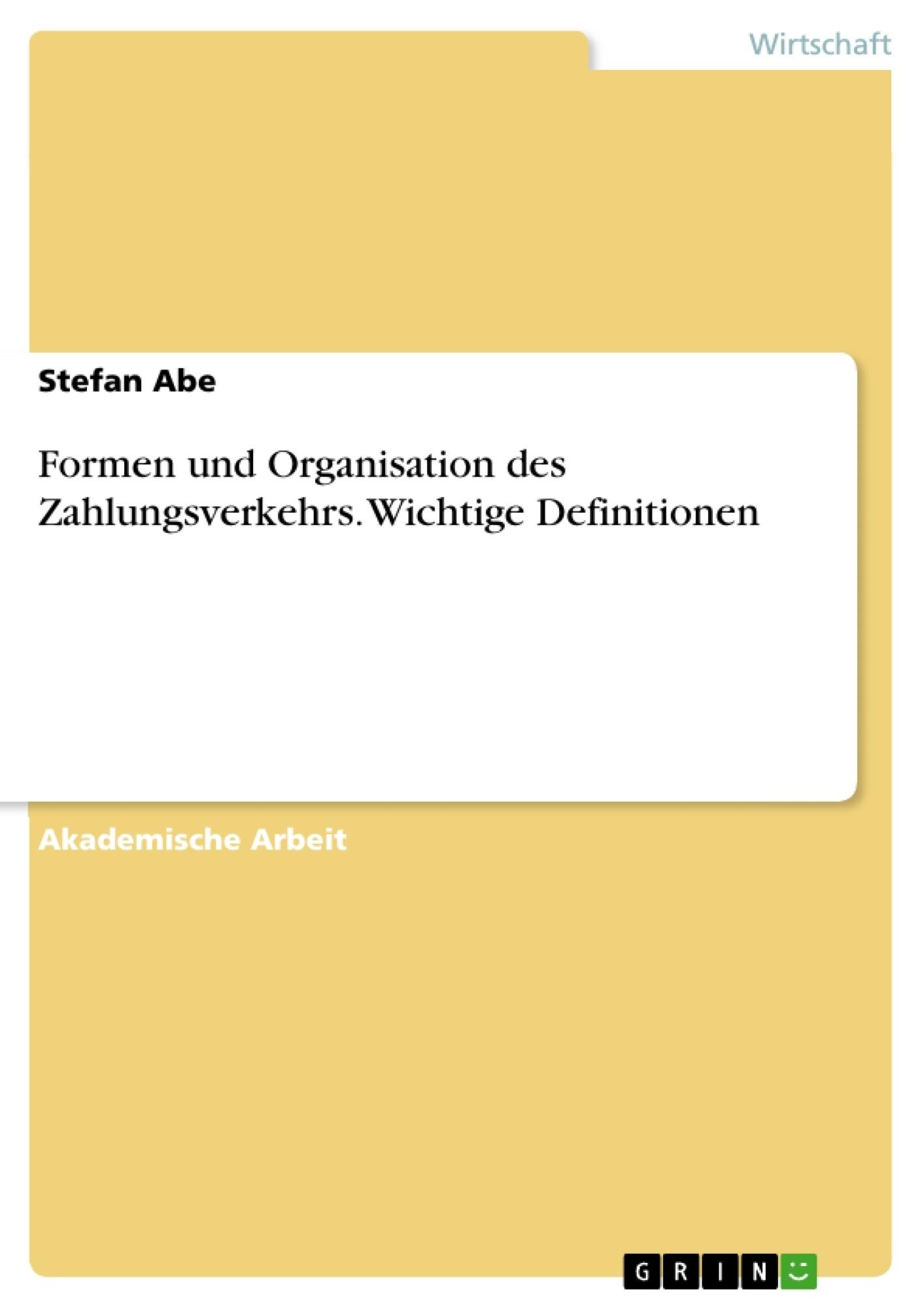 Titel: Formen und Organisation des Zahlungsverkehrs. Wichtige Definitionen