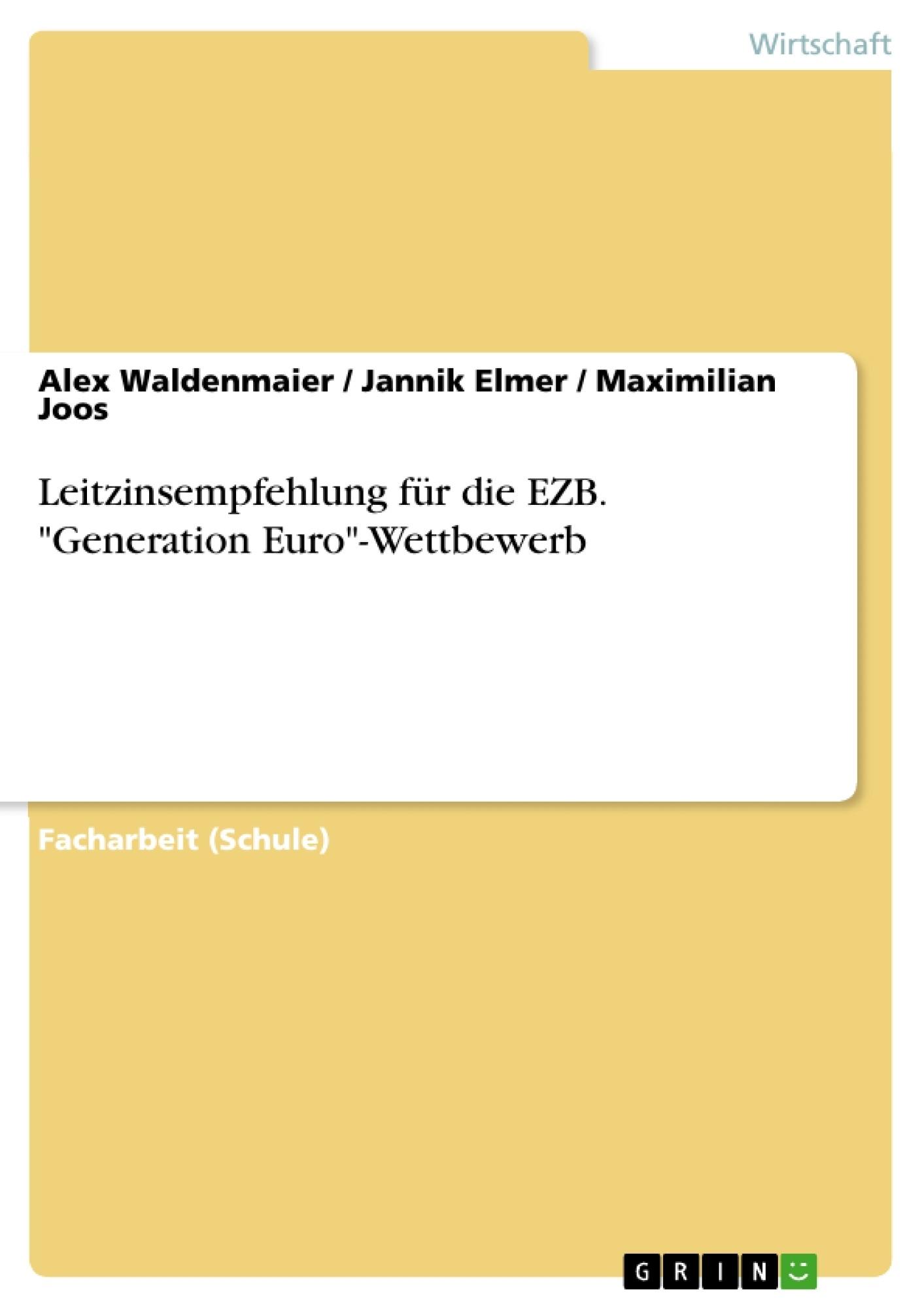 """Titel: Leitzinsempfehlung für die EZB. """"Generation Euro""""-Wettbewerb"""