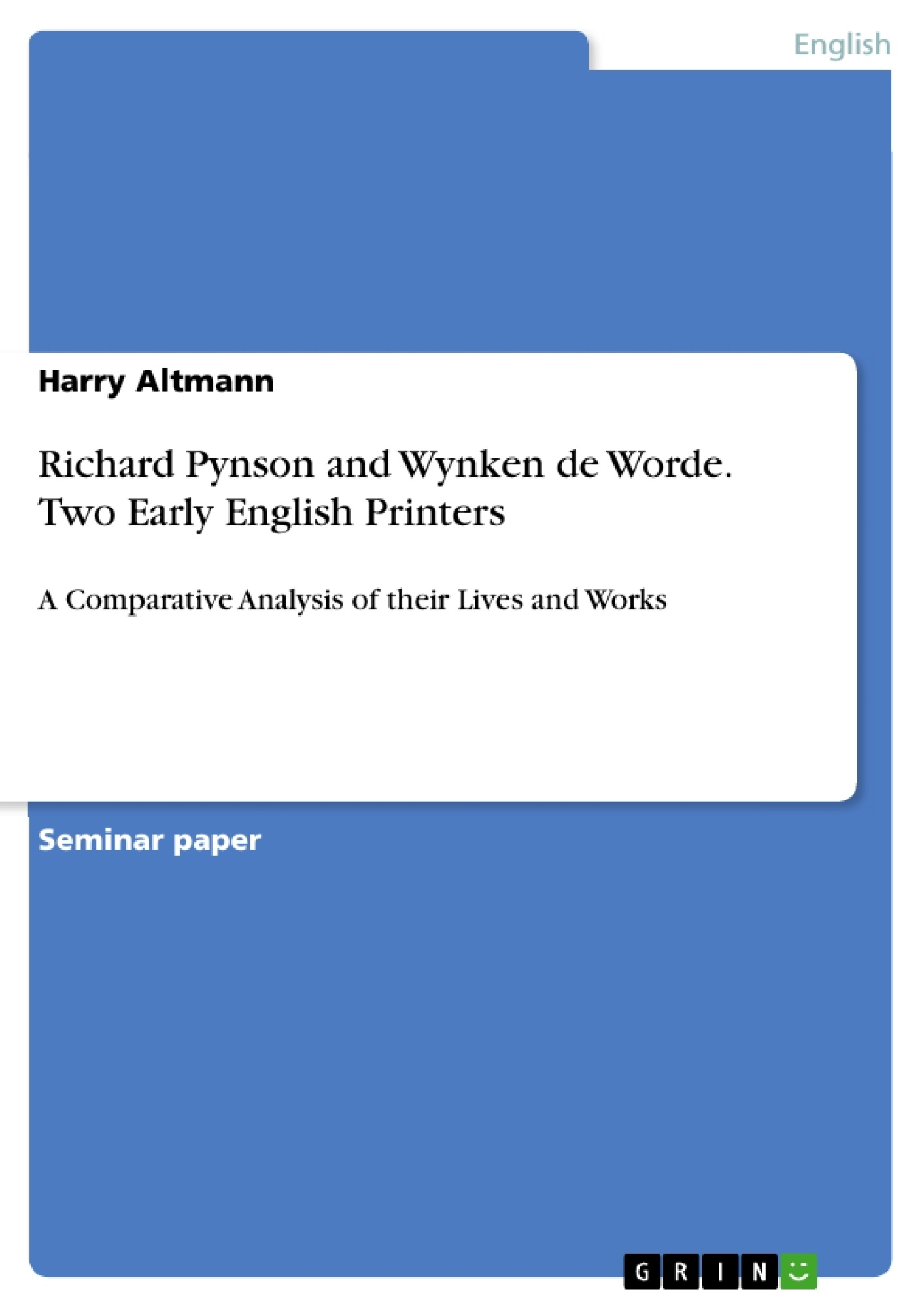 Title: Richard Pynson and Wynken de Worde. Two Early English Printers
