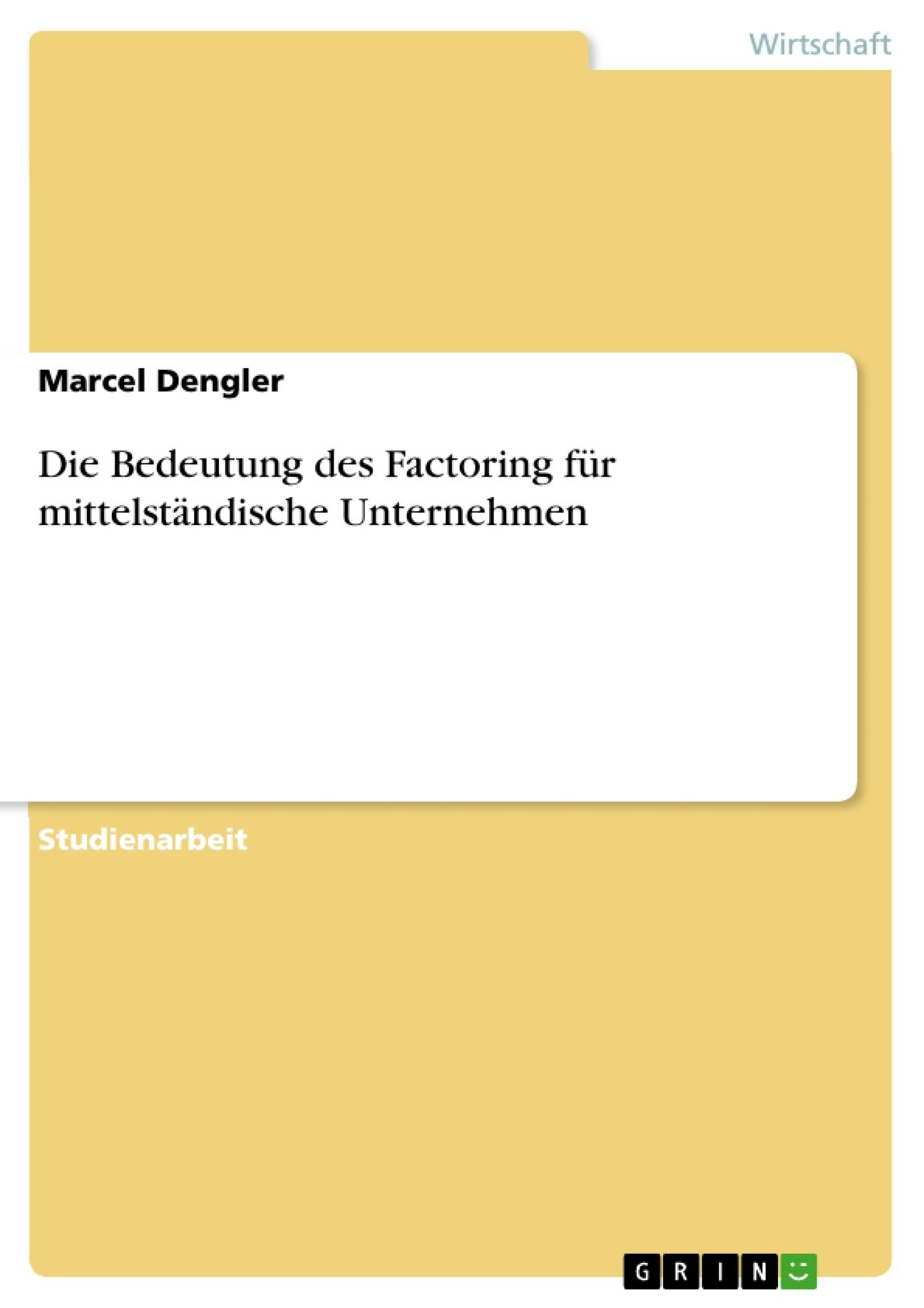 Titel: Die Bedeutung des Factoring für mittelständische Unternehmen