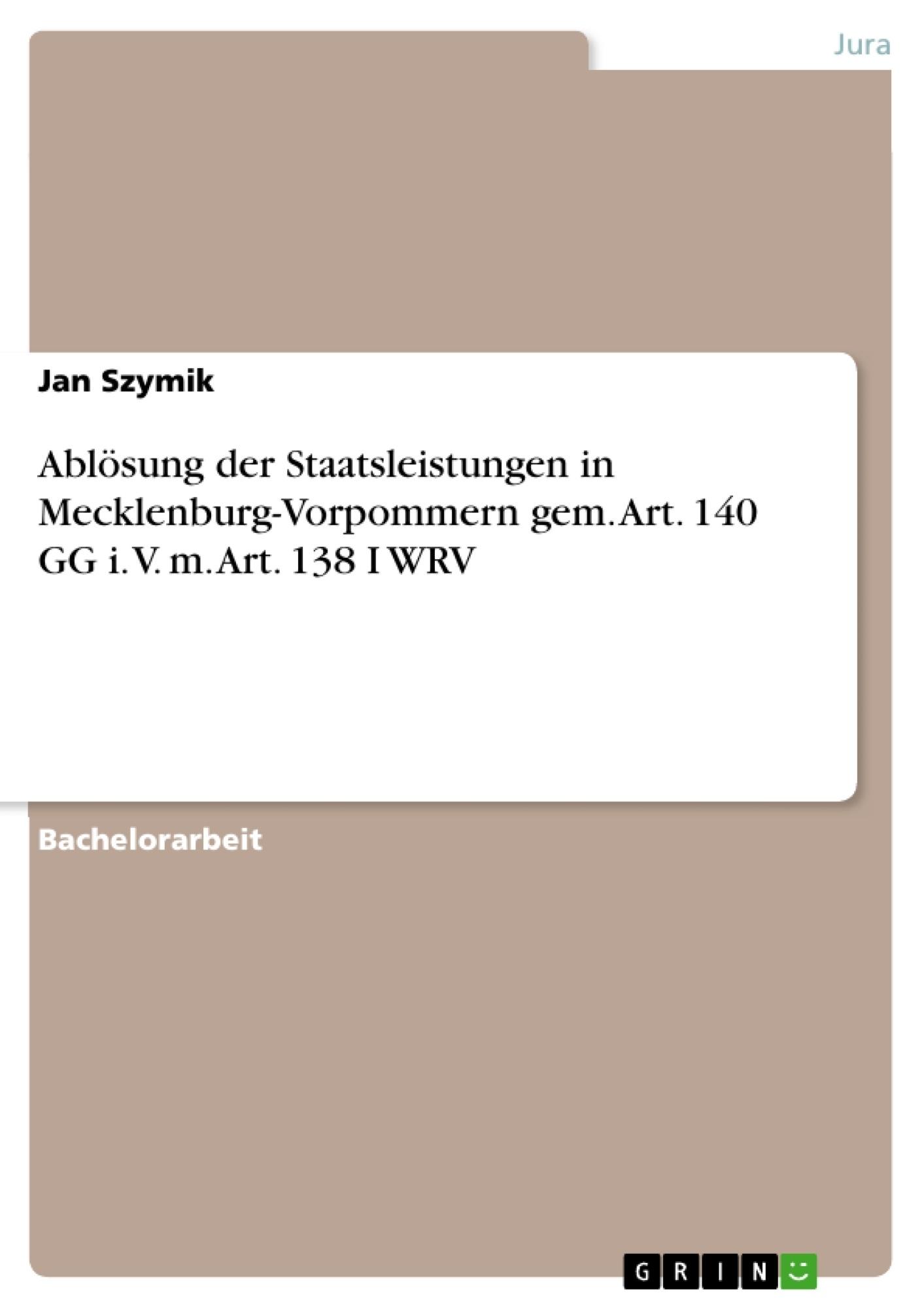 Titel: Ablösung der Staatsleistungen in Mecklenburg-Vorpommern gem. Art. 140 GG i. V. m. Art. 138 I WRV