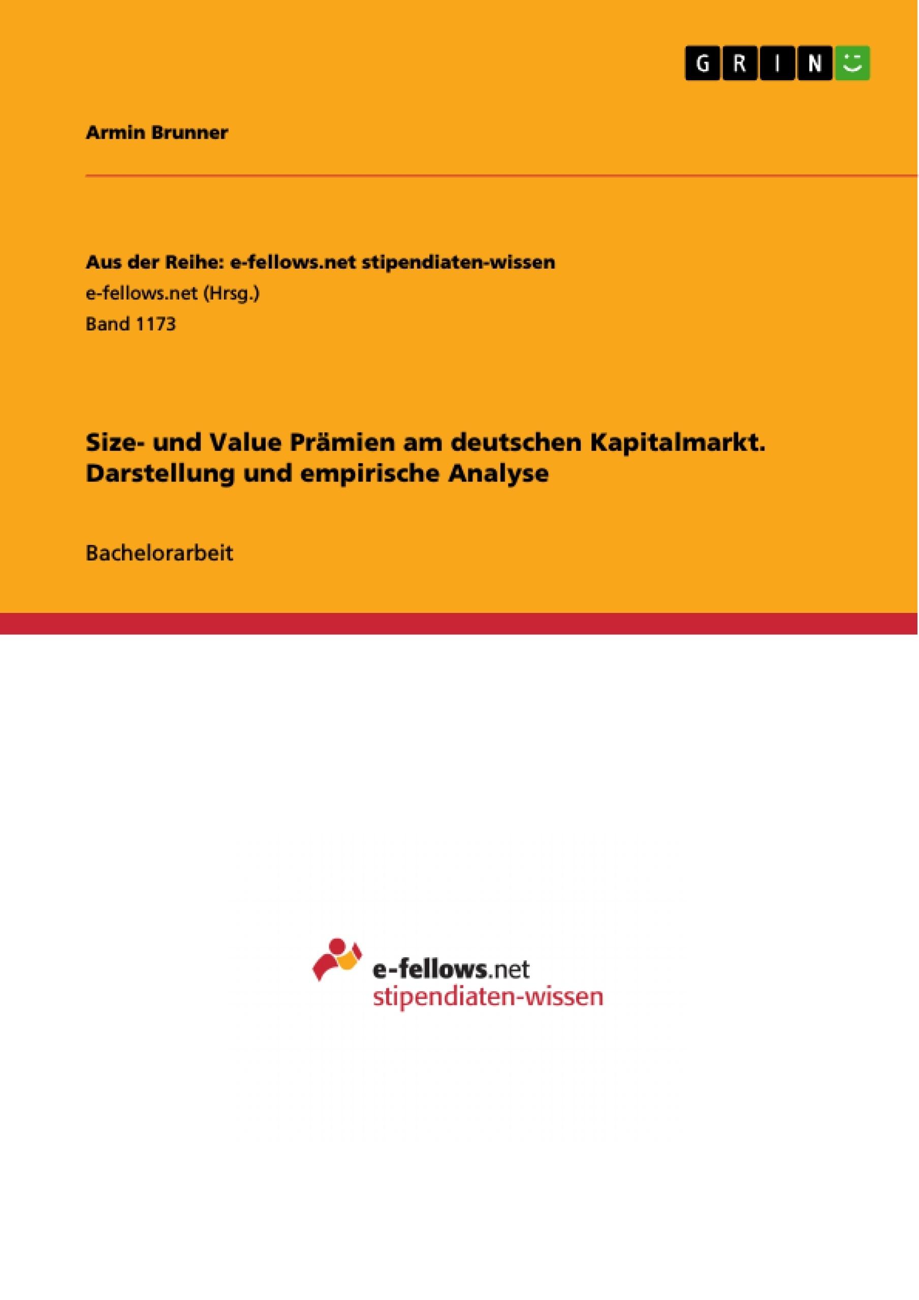 Titel: Size- und Value Prämien am deutschen Kapitalmarkt. Darstellung und empirische Analyse