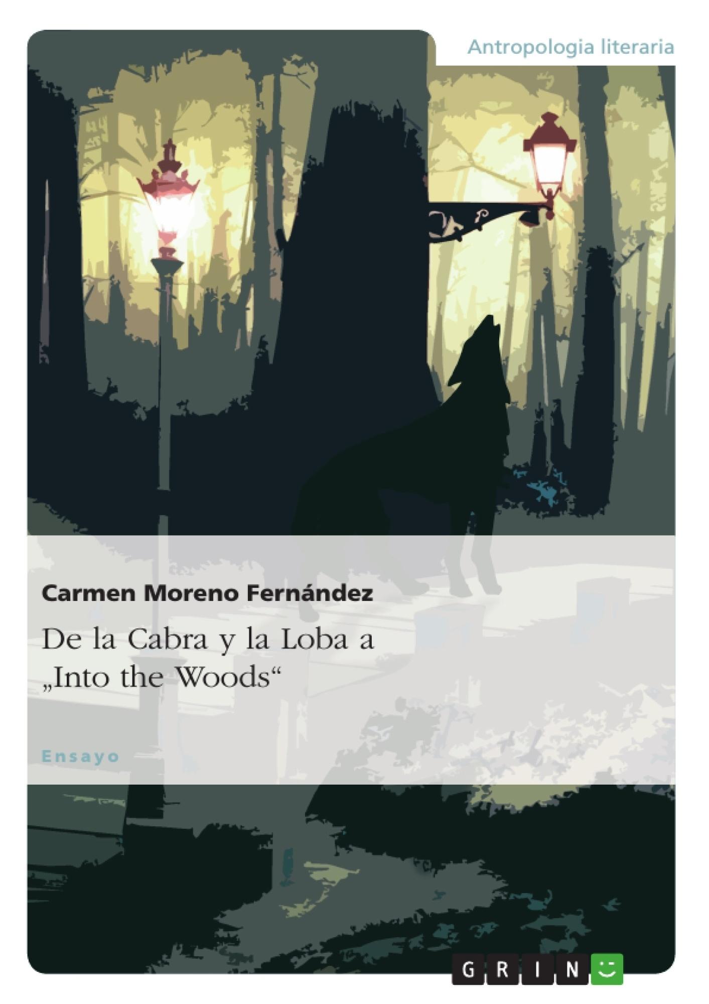 """Título: De la Cabra y la Loba a """"Into the Woods"""""""