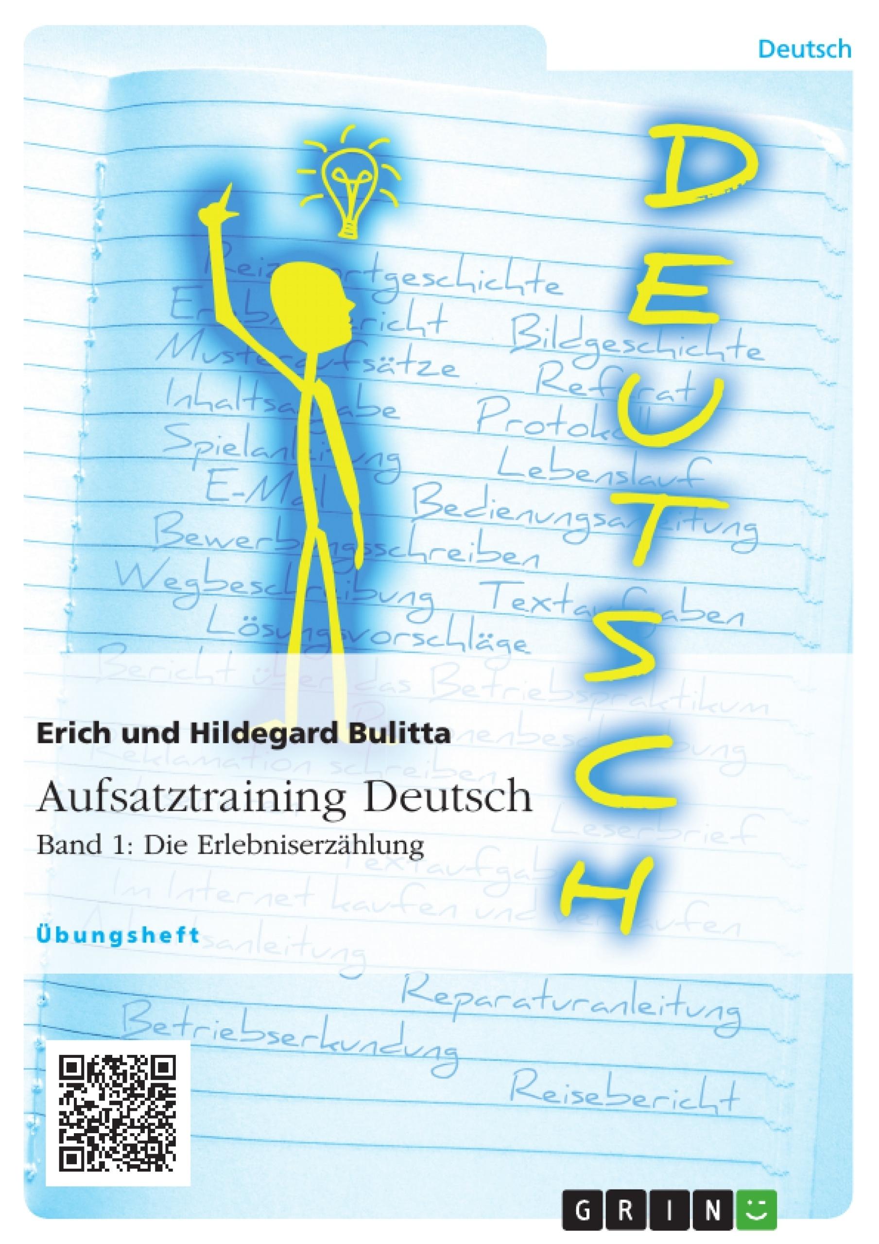 Titel: Aufsatztraining Deutsch - Band 1: Die Erlebniserzählung