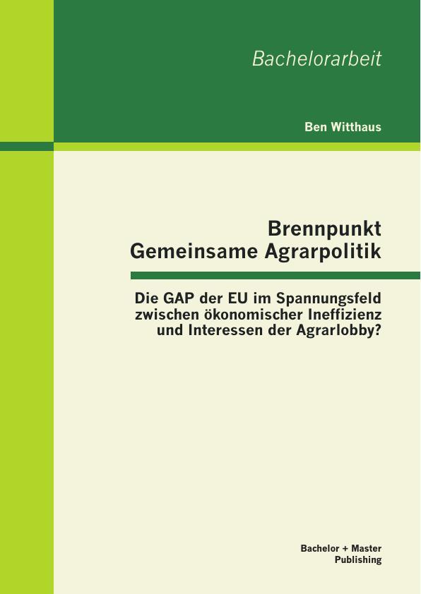 Brennpunkt Gemeinsame Agrarpolitik: Die GAP der EU im ...