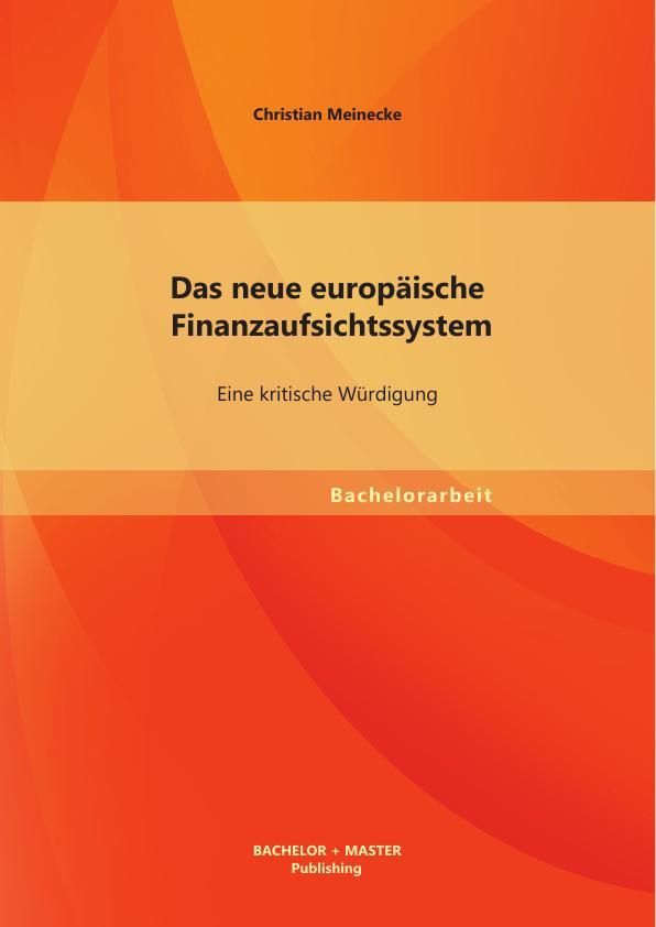 Das Neue Europäische Finanzaufsichtssystem Eine Kritische Würdigung