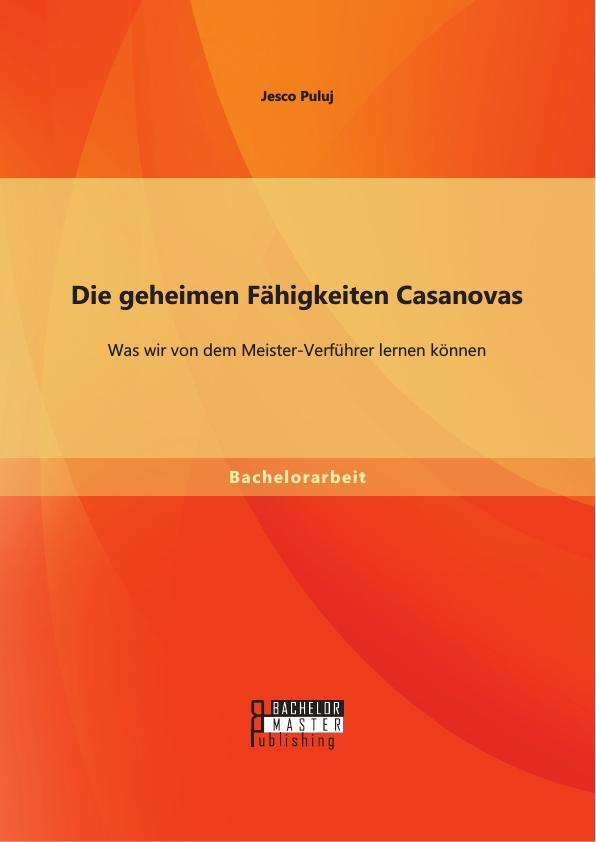 Die geheimen Fähigkeiten Casanovas: Was wir von dem ...