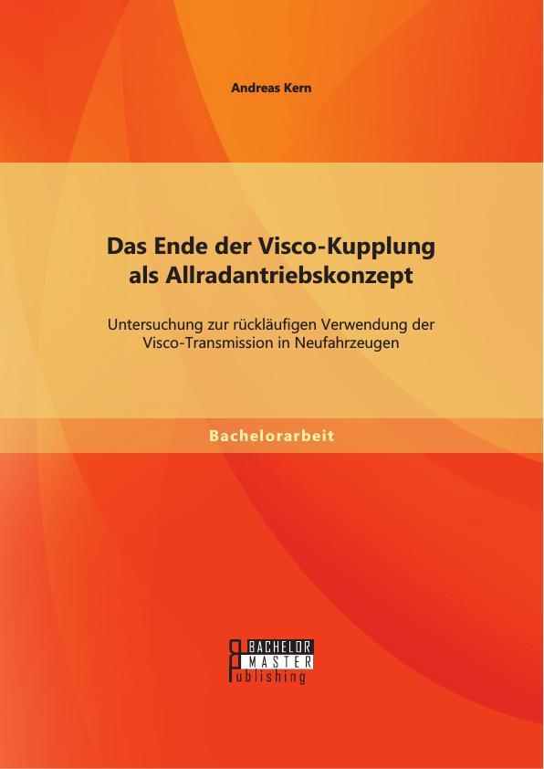 Das Ende der Visco-Kupplung als Allradantriebskonzept: ...
