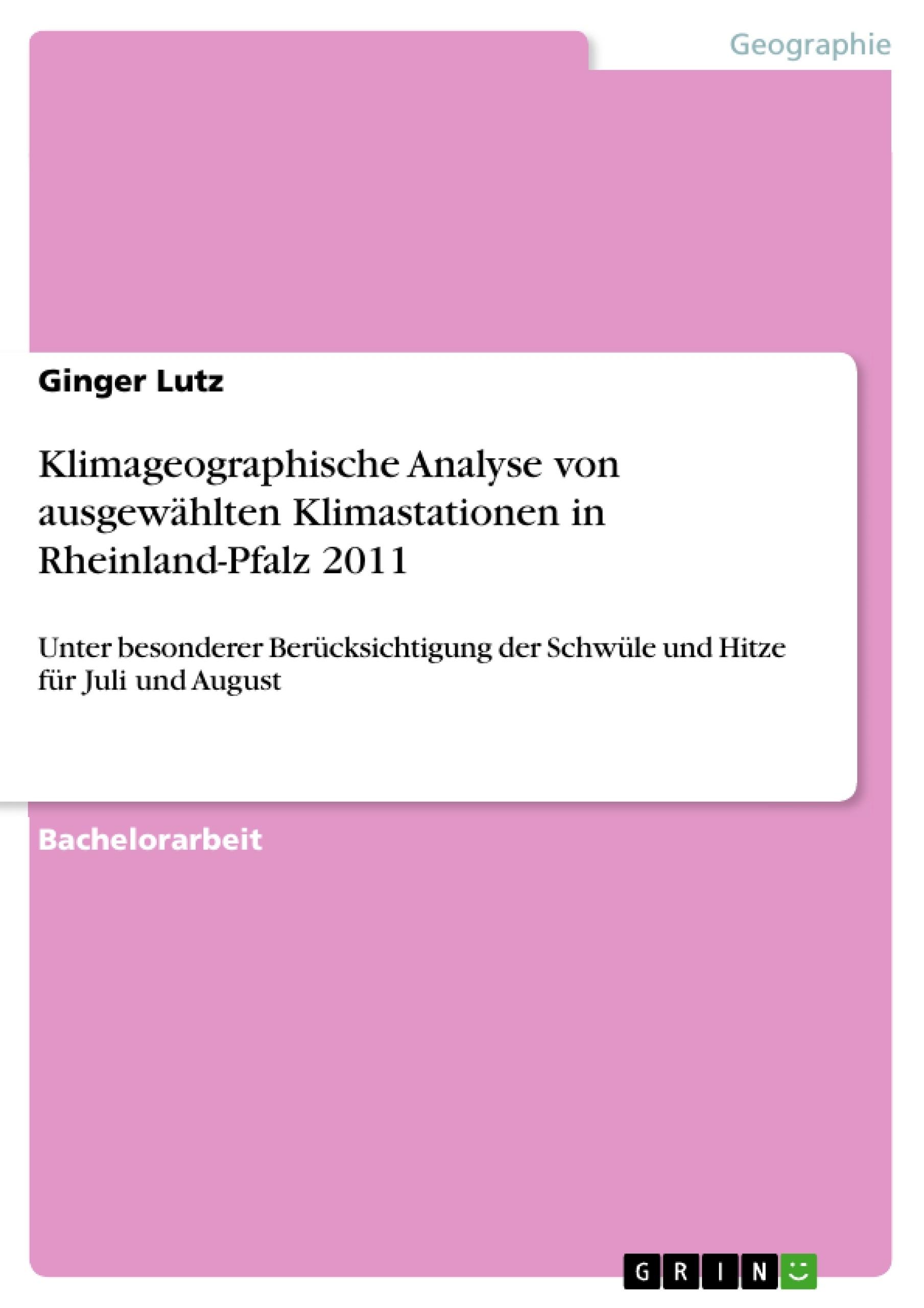 Titel: Klimageographische Analyse von ausgewählten Klimastationen in Rheinland-Pfalz 2011