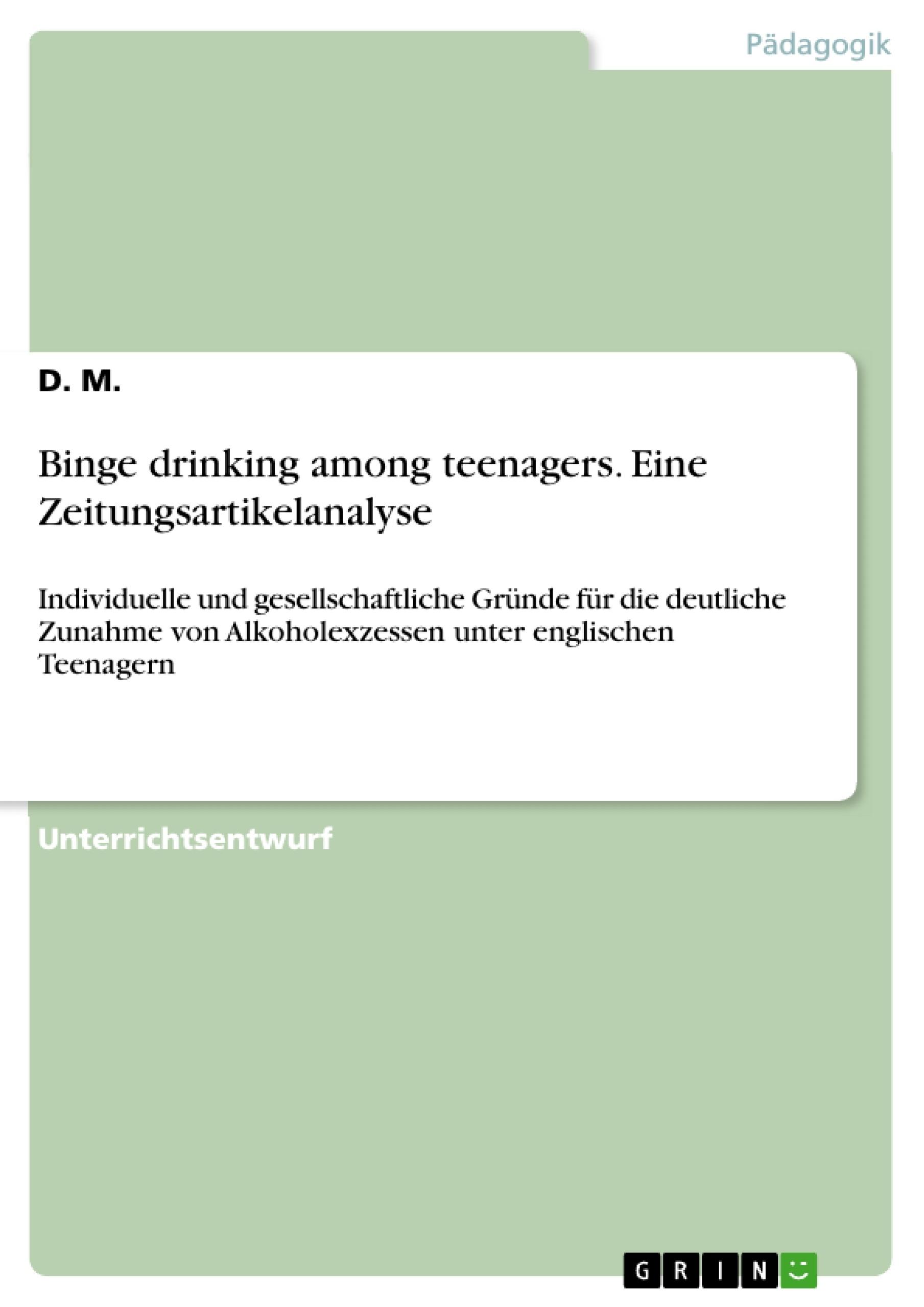 Titel: Binge drinking among teenagers. Eine Zeitungsartikelanalyse