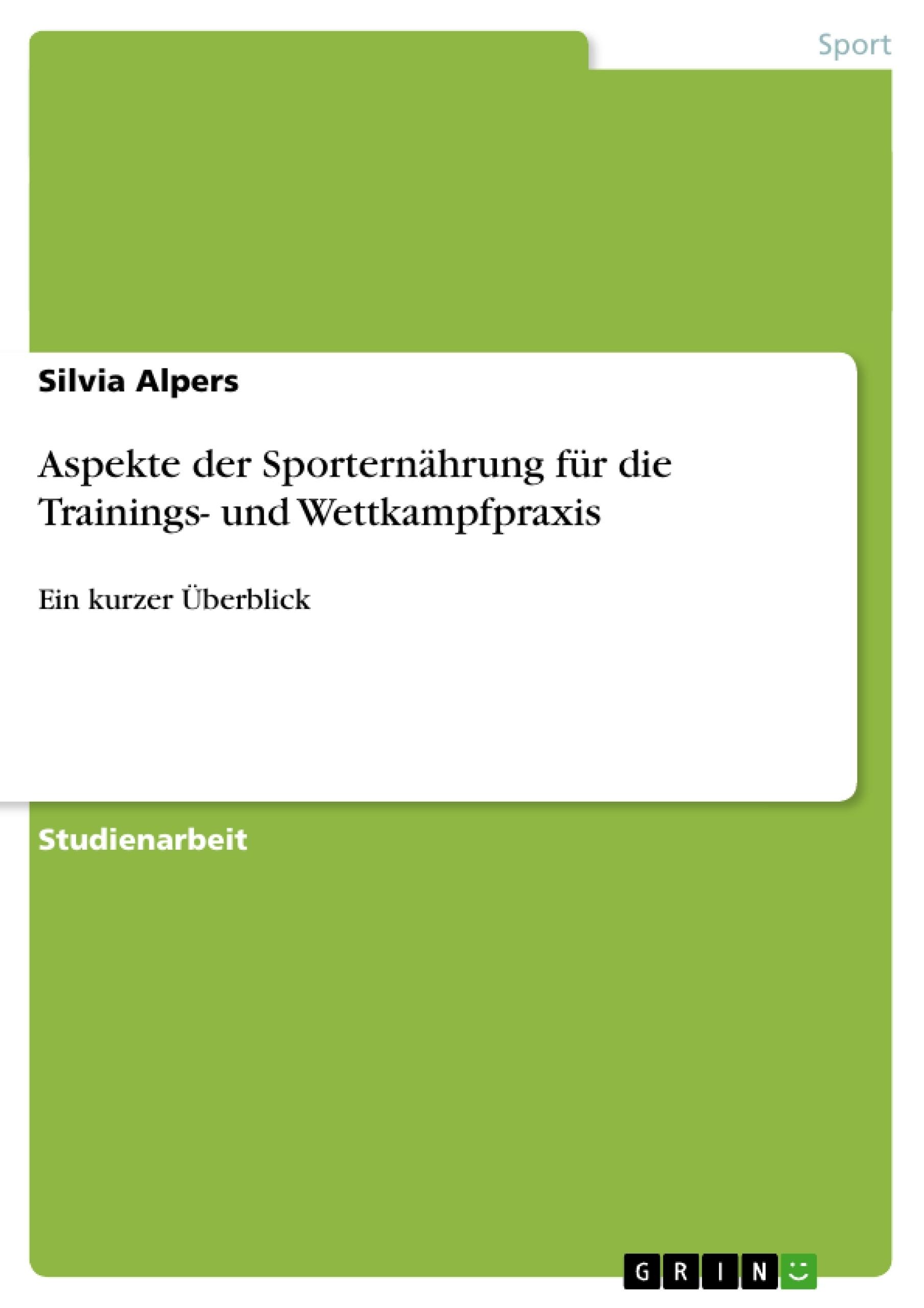 Titel: Aspekte der Sporternährung für die Trainings- und Wettkampfpraxis