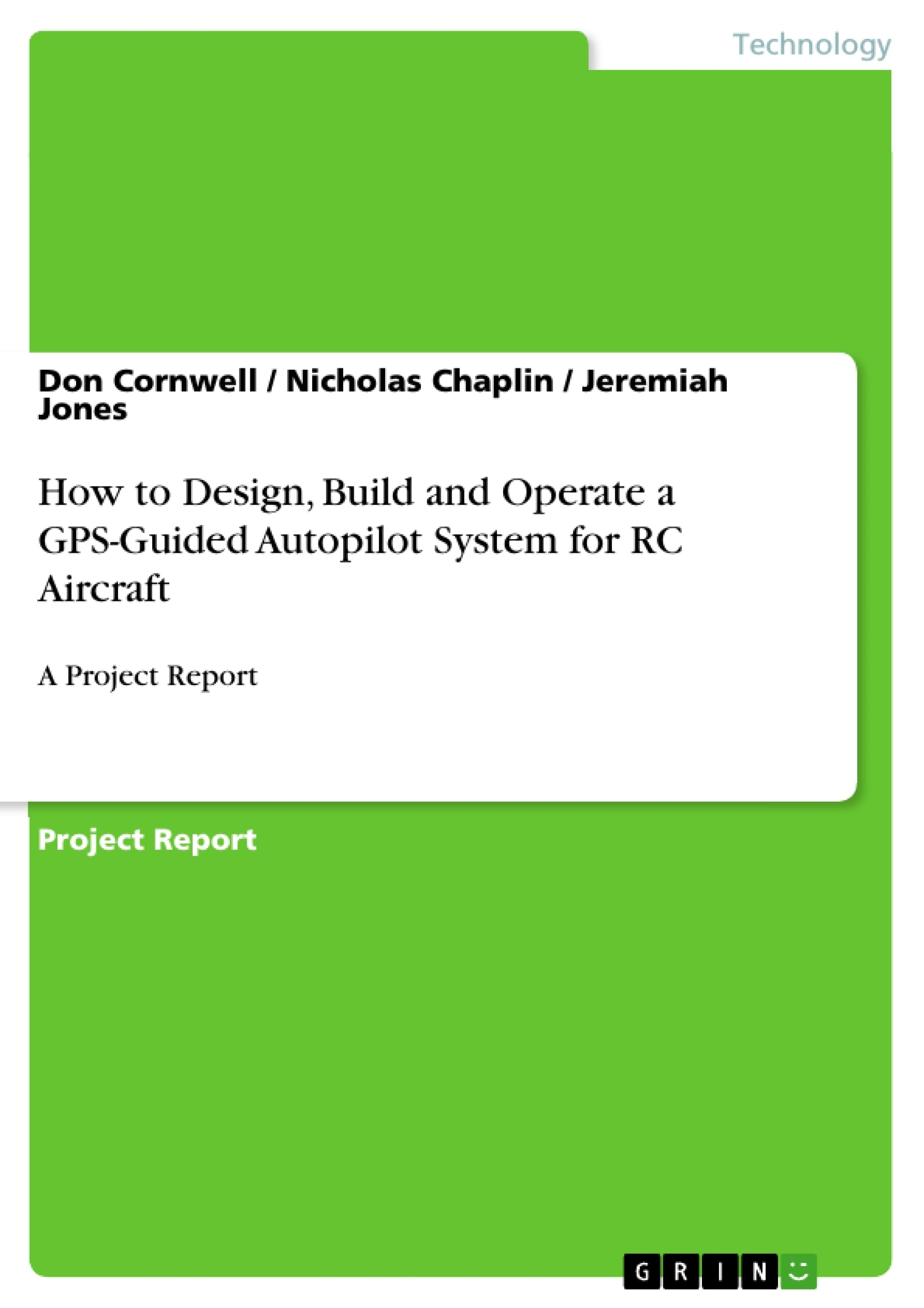 Title: How to Design, Build and Operate a GPS-Guided Autopilot System for RC Aircraft