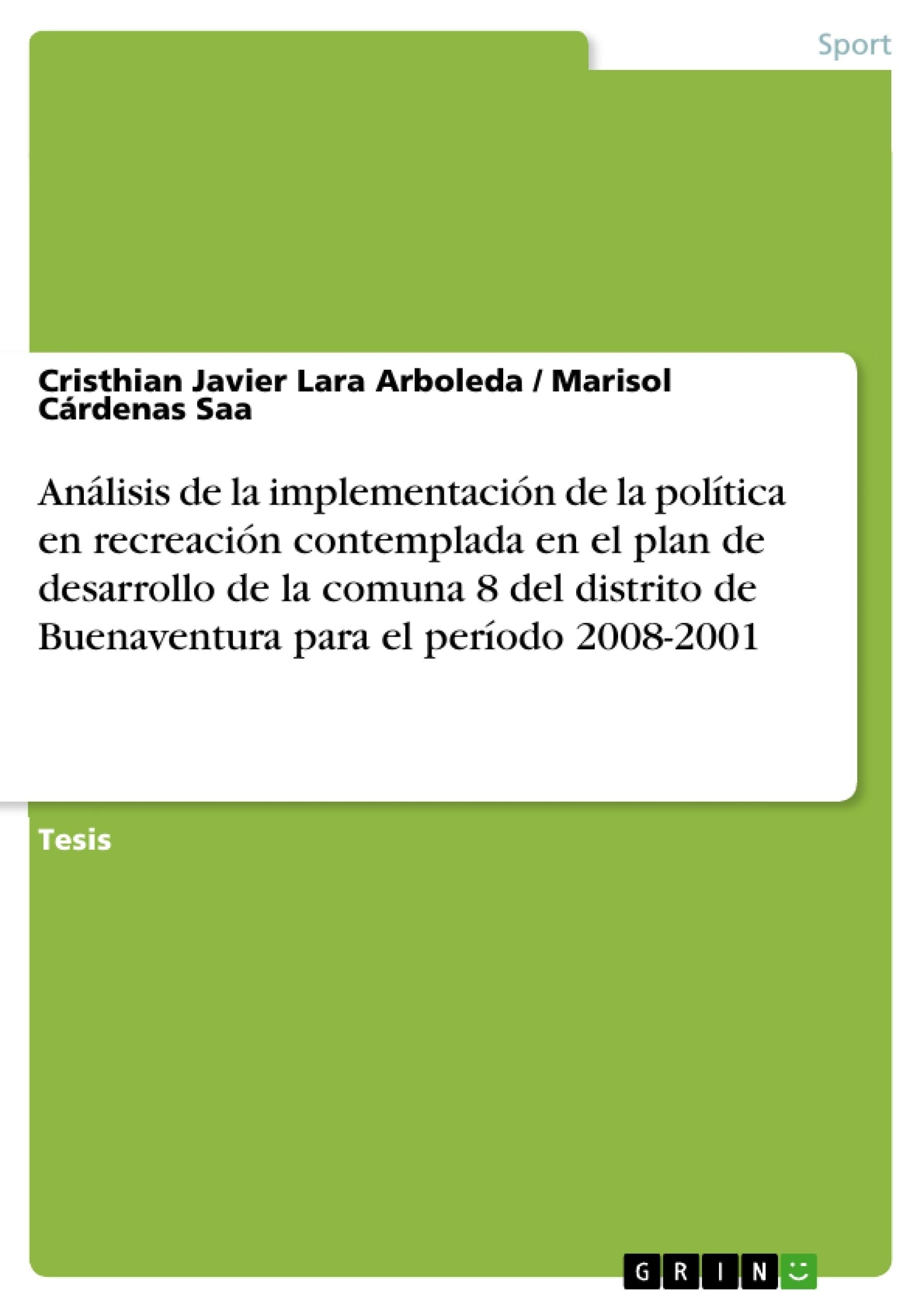 Título: Análisis de la implementación de la política en recreación contemplada en el plan de desarrollo de la comuna 8 del distrito de Buenaventura para el período 2008-2001