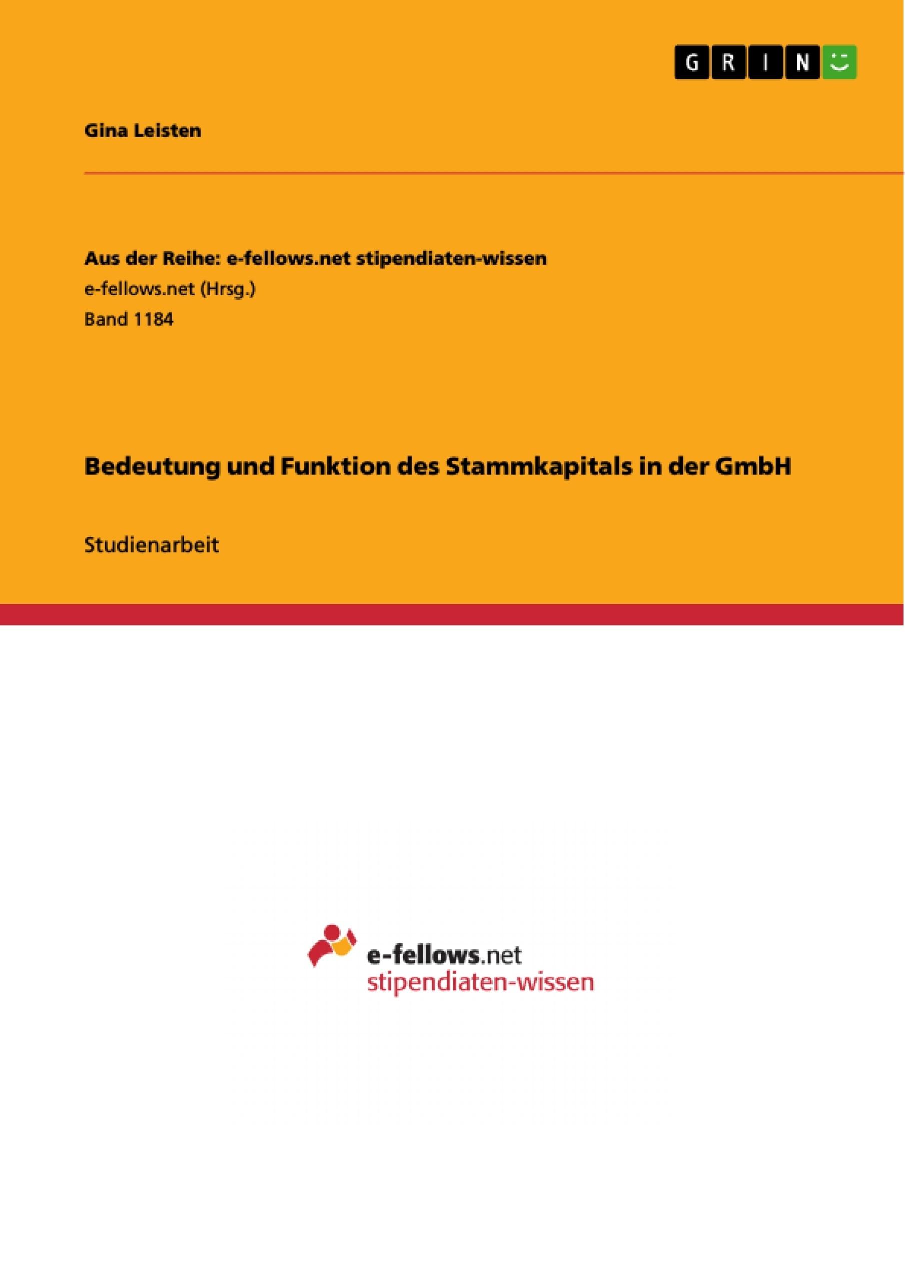 Titel: Bedeutung und Funktion des Stammkapitals in der GmbH