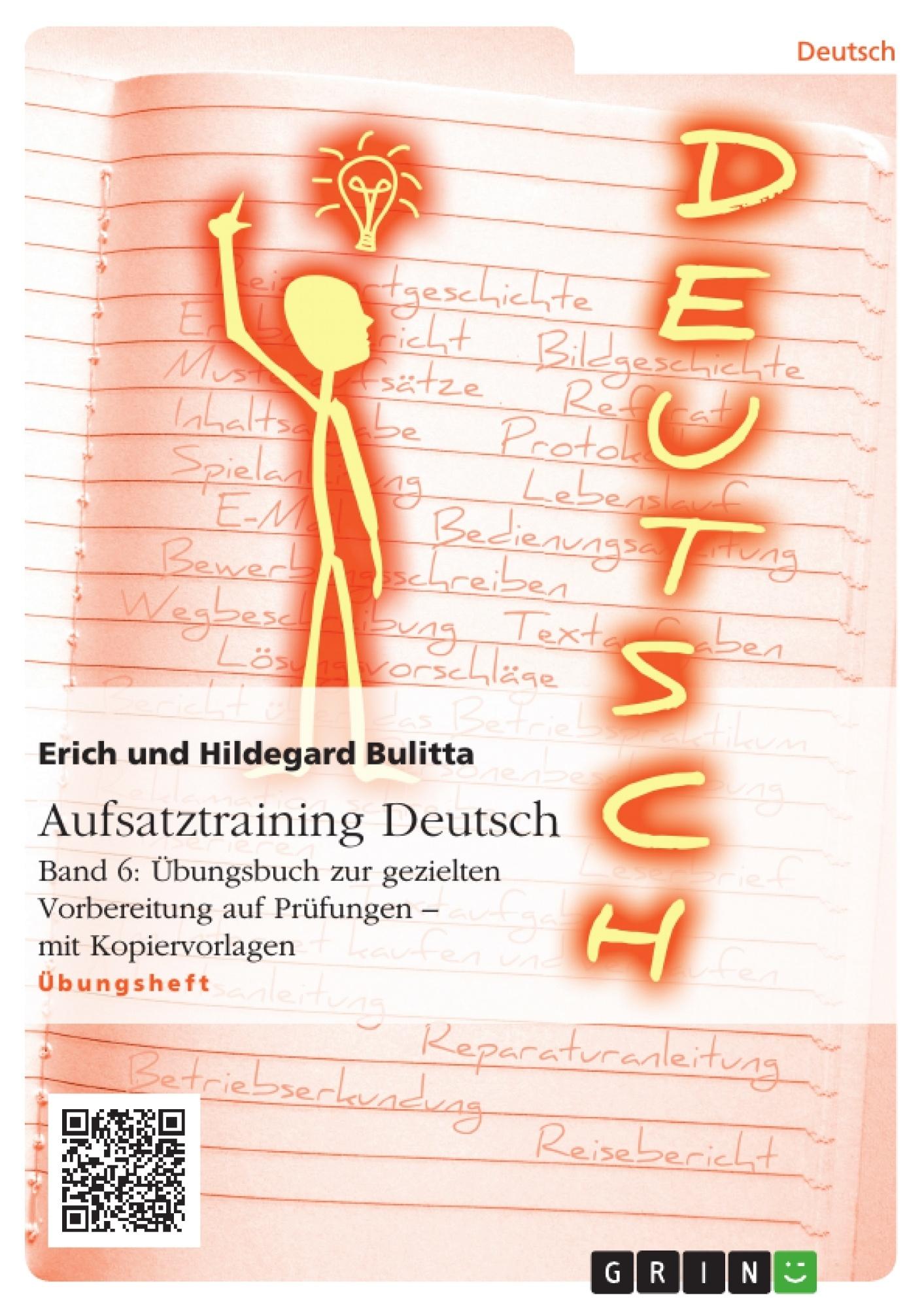 Titel: Aufsatztraining Deutsch - Band 6: Übungsbuch zur gezielten Vorbereitung auf Prüfungen - mit Kopiervorlagen