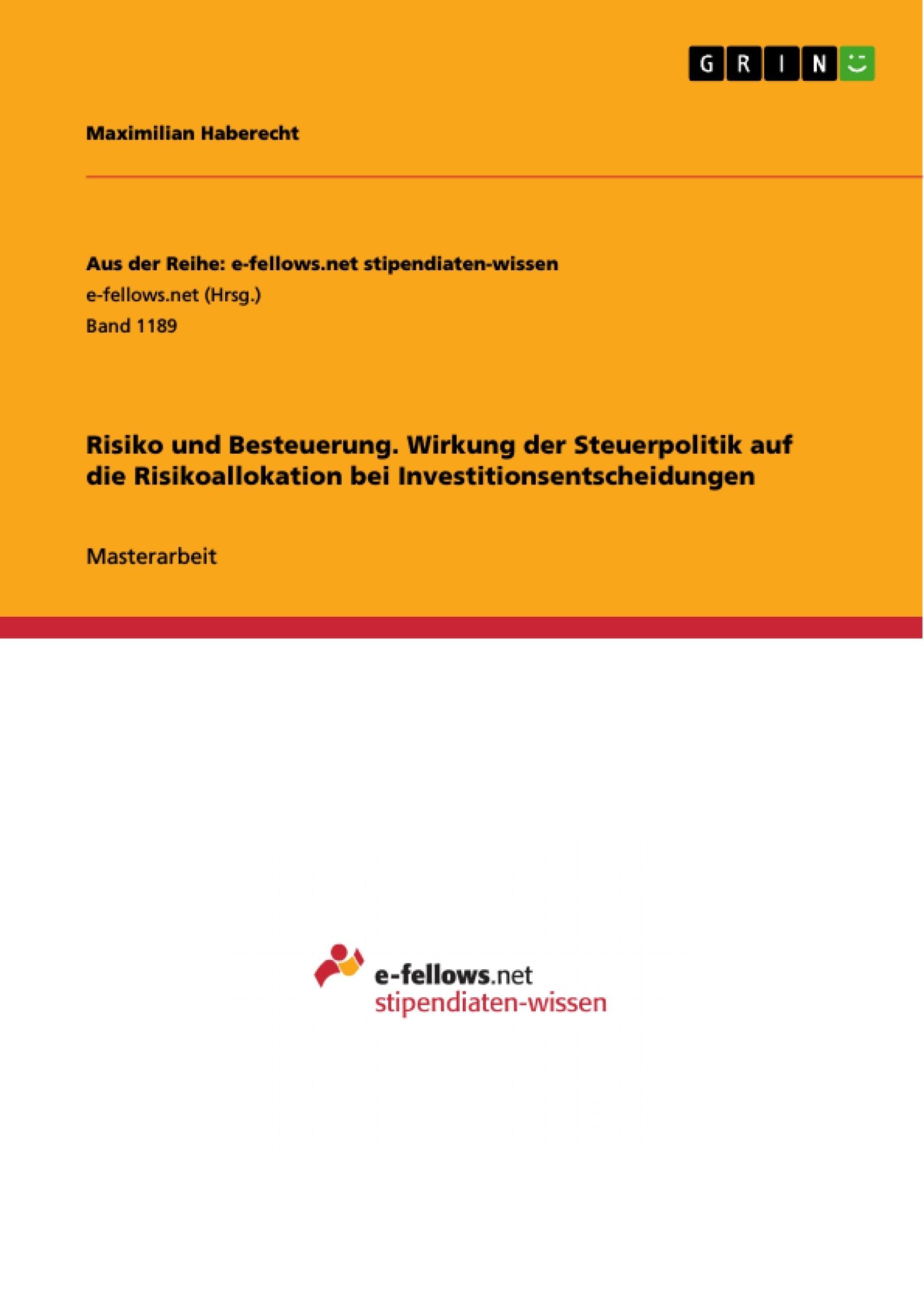 Diplomarbeiten24 de - Risiko und Besteuerung  Wirkung der Steuerpolitik auf  die Risikoallokation bei Investitionsentscheidungen
