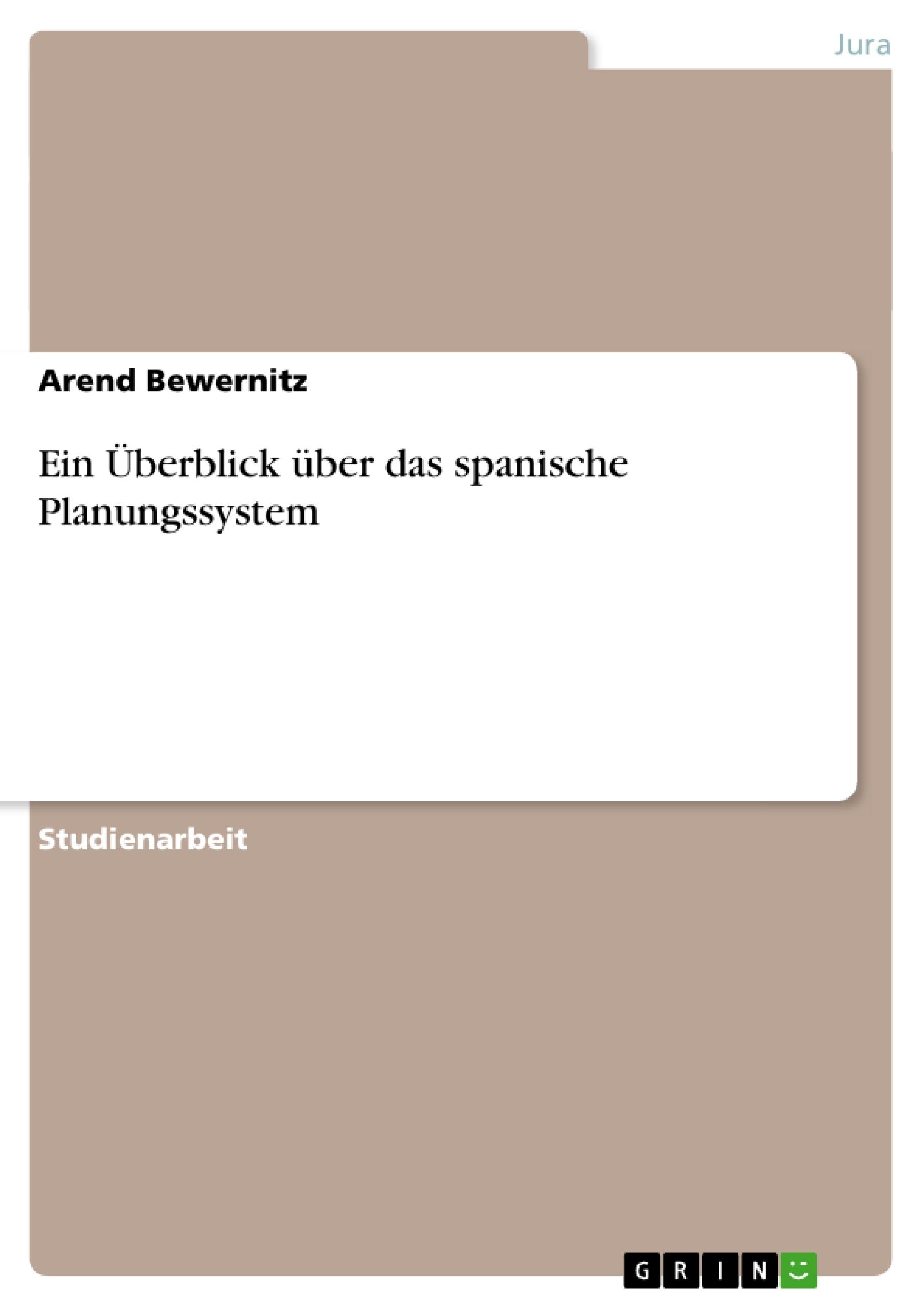 Titel: Ein Überblick über das spanische Planungssystem
