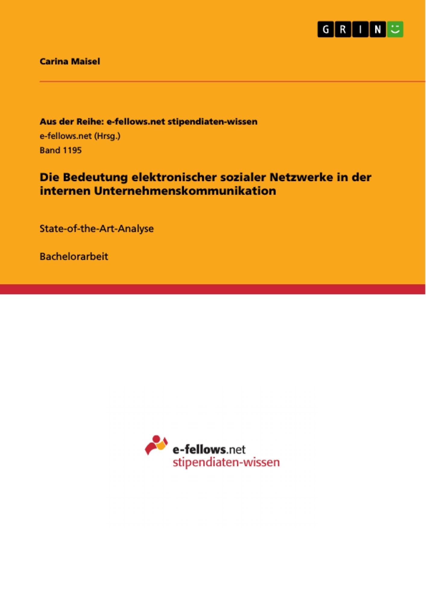 Titel: Die Bedeutung elektronischer sozialer Netzwerke in der internen Unternehmenskommunikation