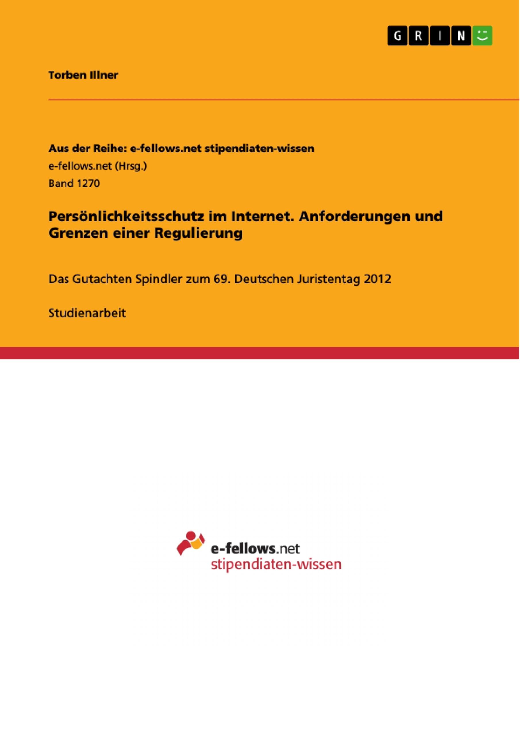 Titel: Persönlichkeitsschutz im Internet. Anforderungen und Grenzen einer Regulierung