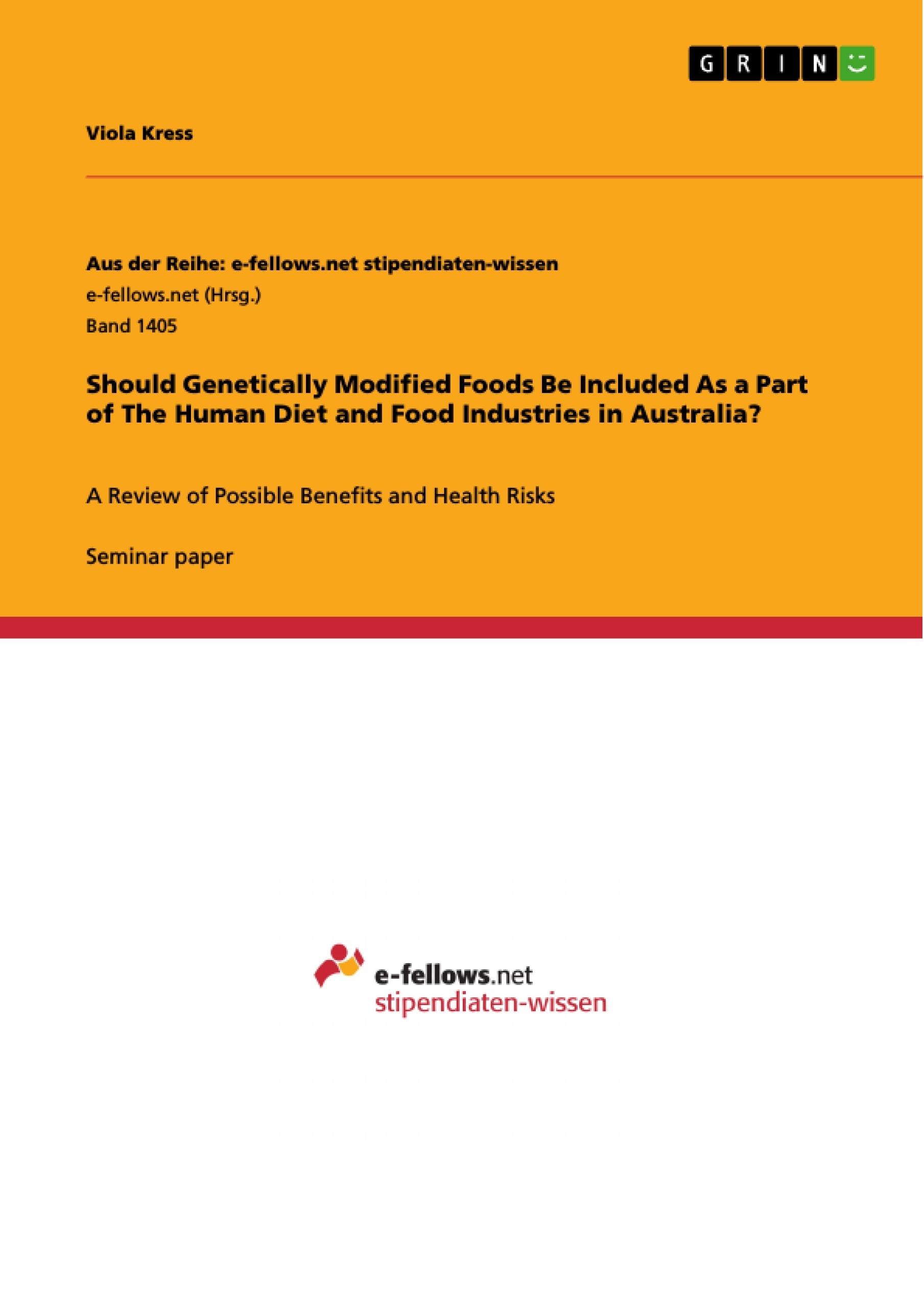 Title: Should Genetically Modified Foods Be Included As a Part of The Human Diet and Food Industries in Australia?