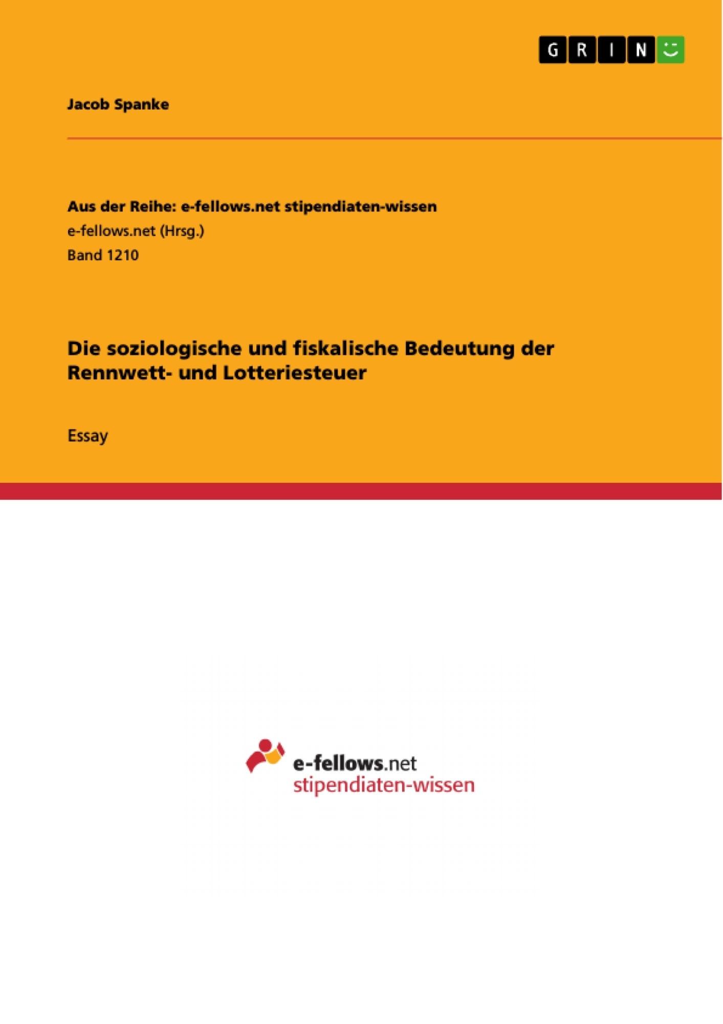 Titel: Die soziologische und fiskalische Bedeutung der Rennwett- und Lotteriesteuer