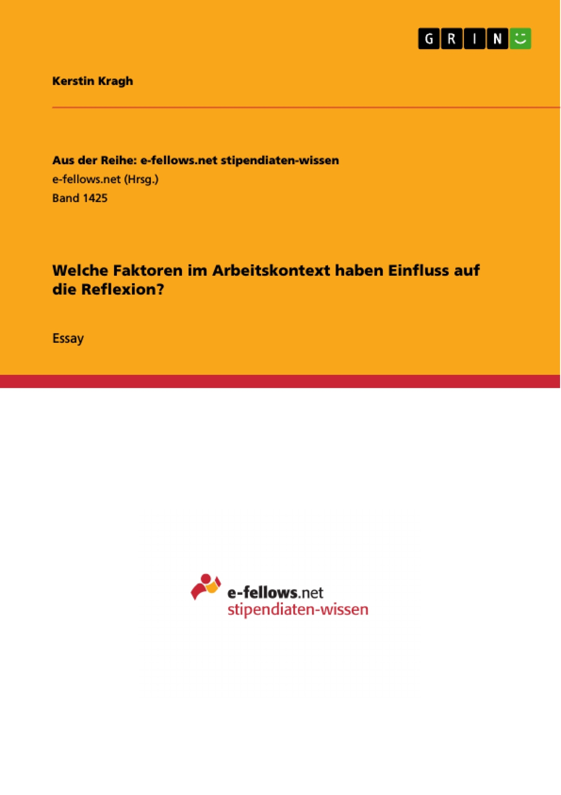 Titel: Welche Faktoren im Arbeitskontext haben Einfluss auf die Reflexion?