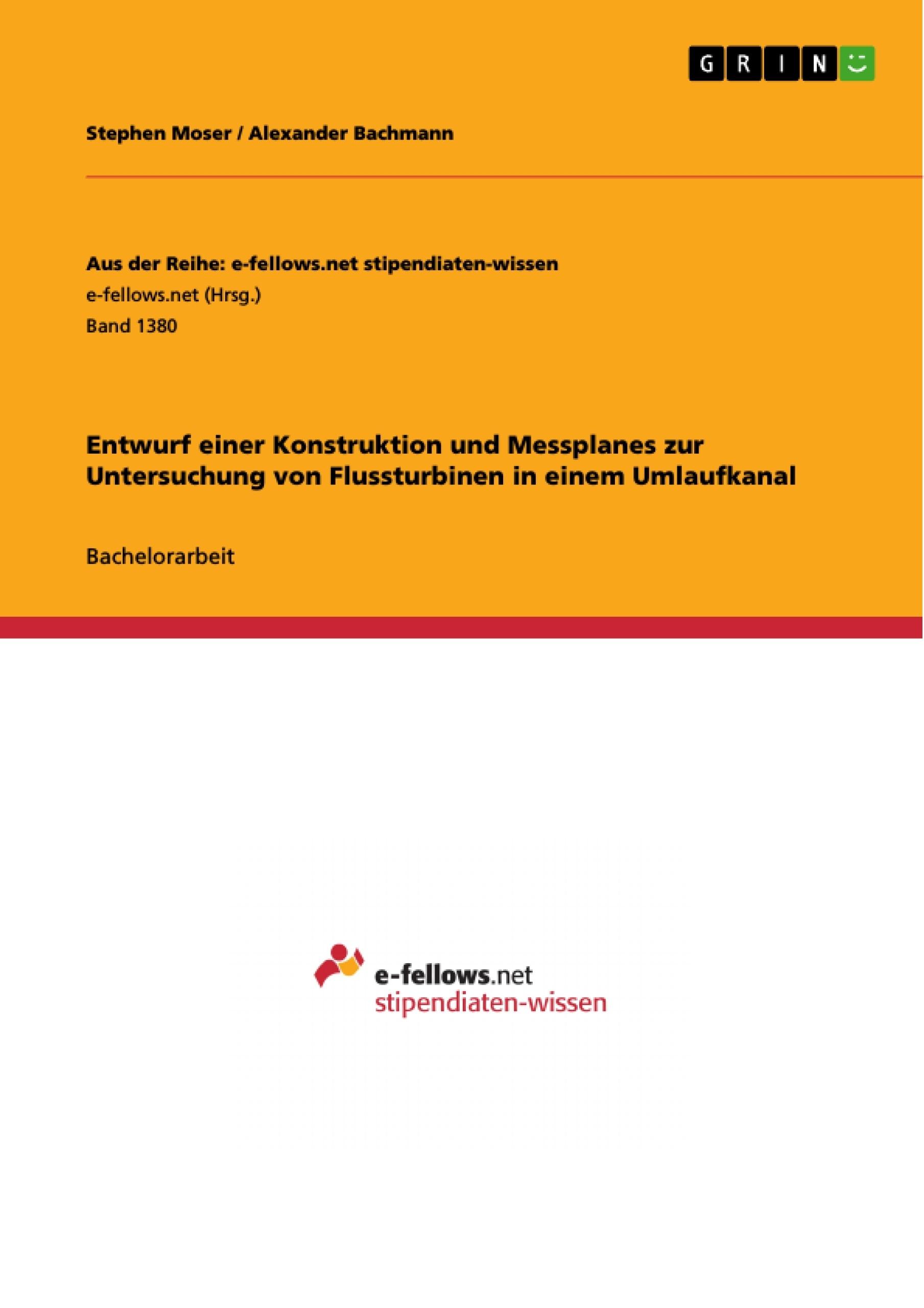 Titel: Entwurf einer Konstruktion und Messplanes zur Untersuchung von Flussturbinen in einem Umlaufkanal