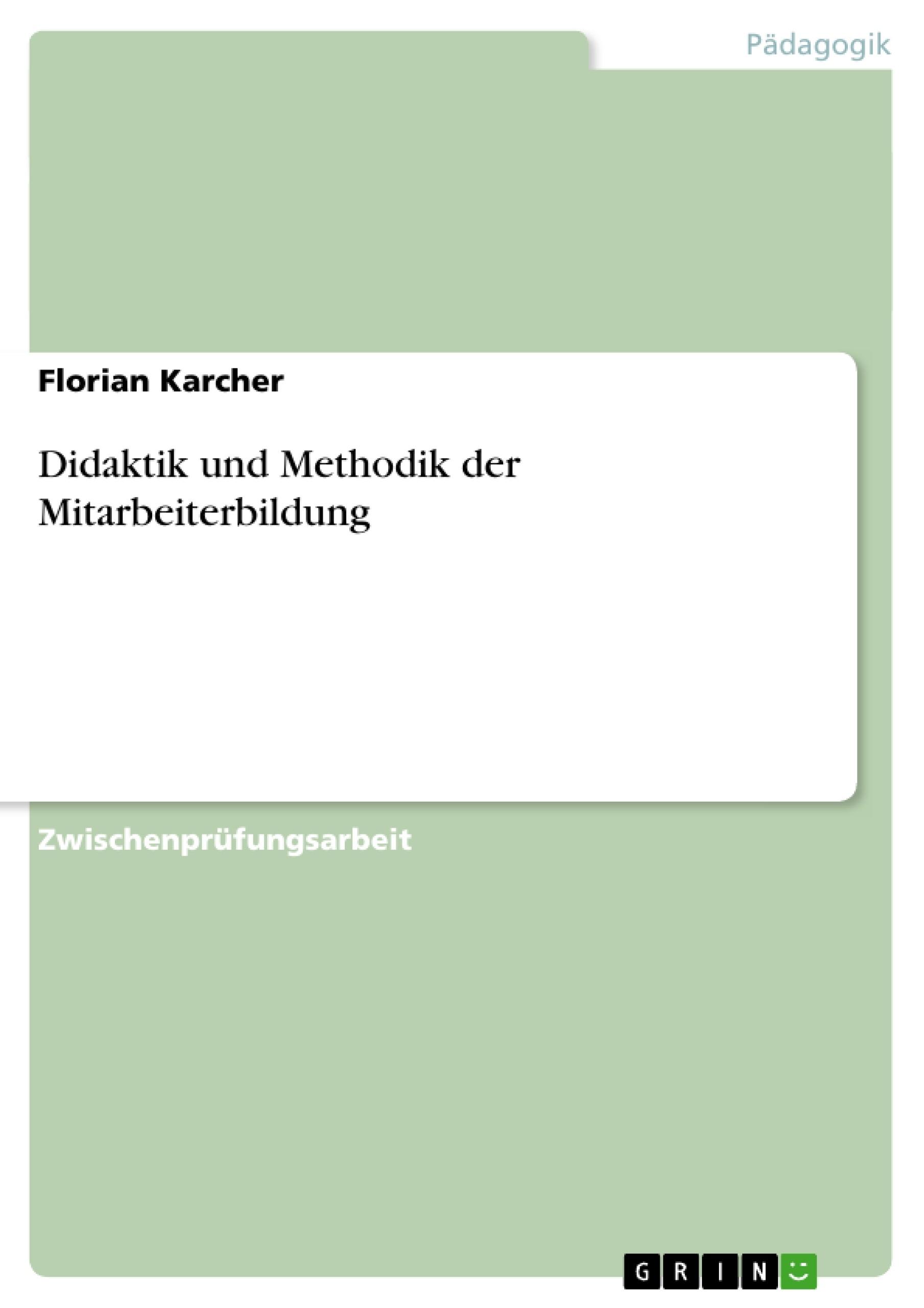 Titel: Didaktik und Methodik der Mitarbeiterbildung