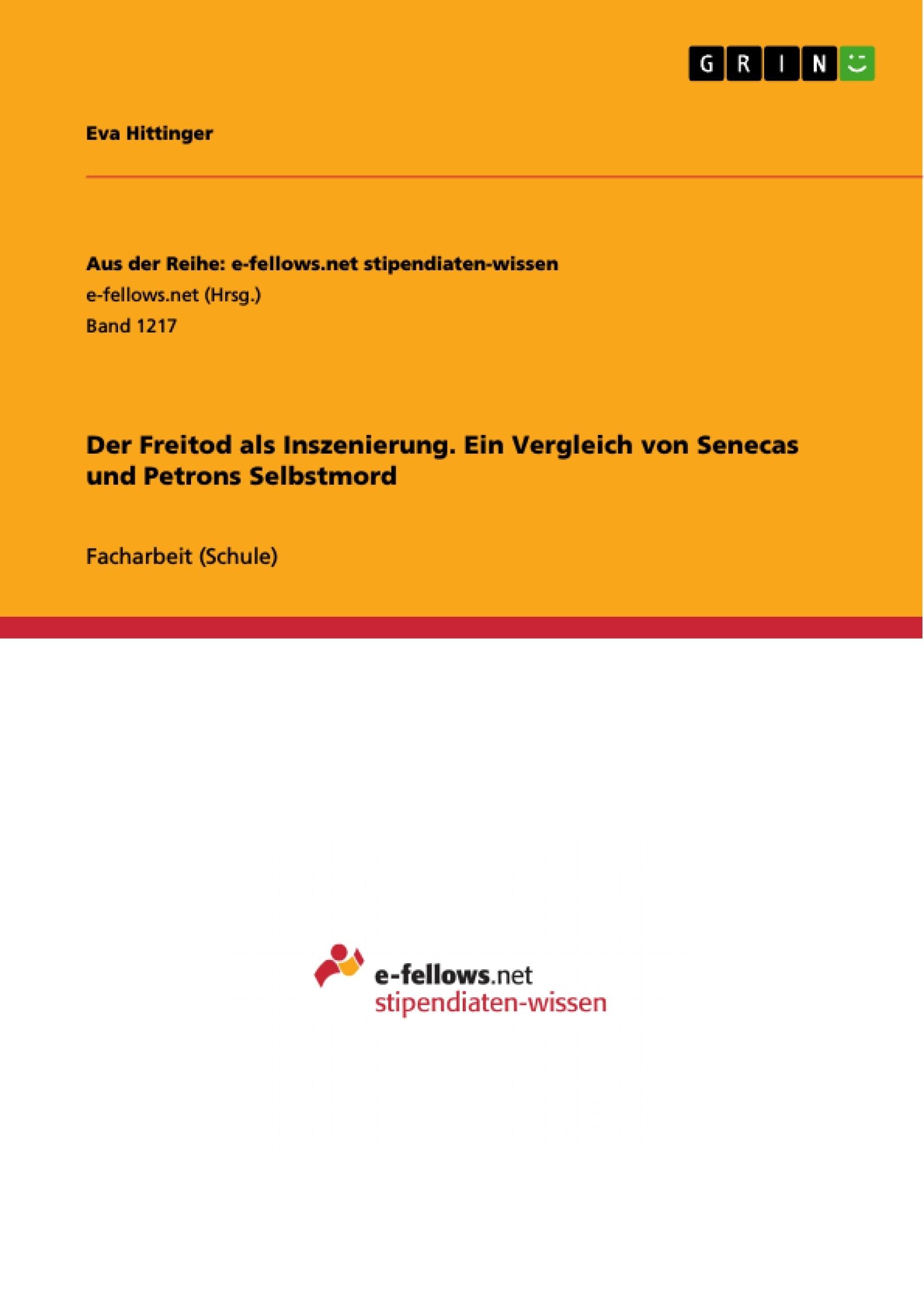 Titel: Der Freitod als Inszenierung. Ein Vergleich  von Senecas und Petrons Selbstmord