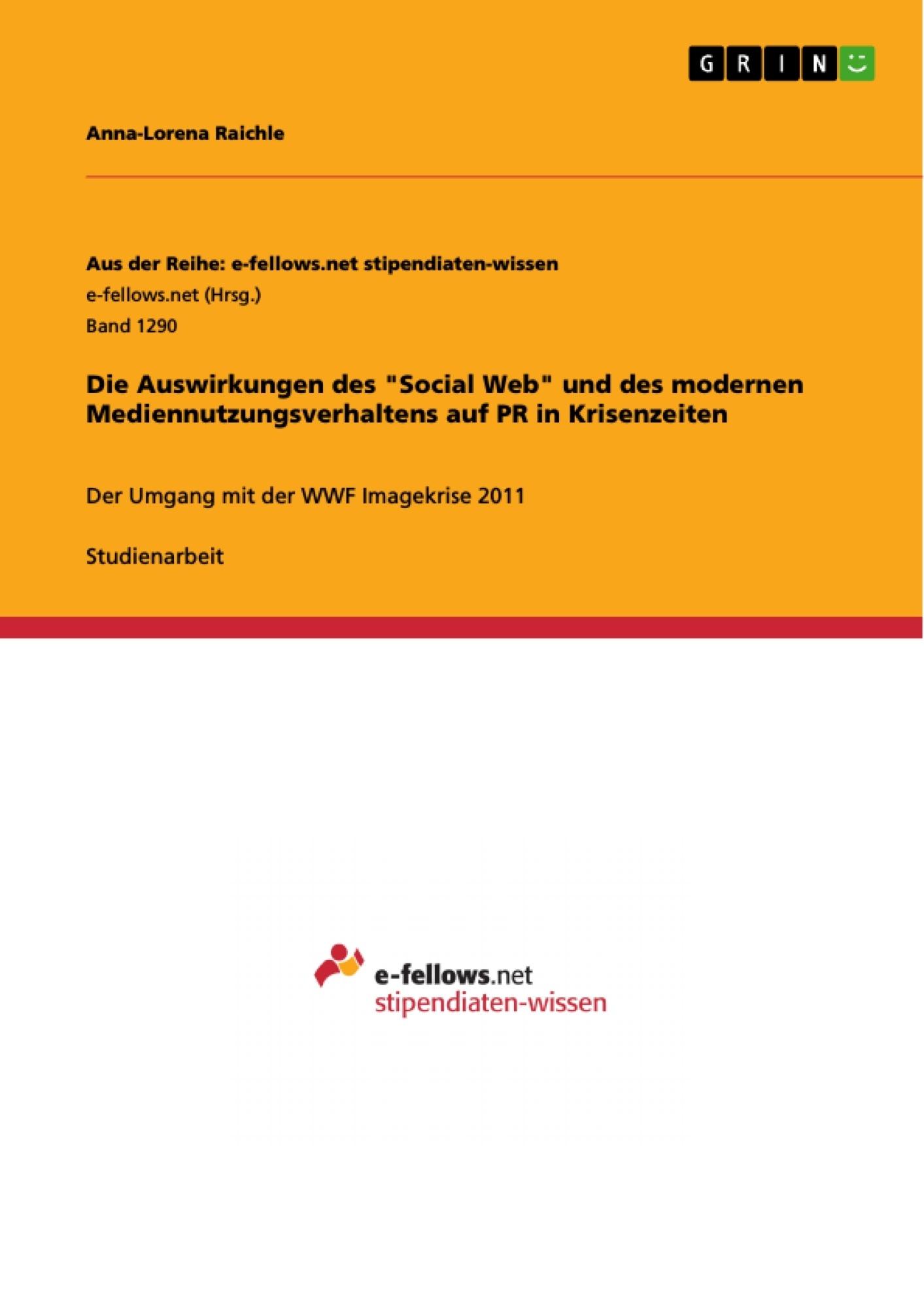 """Titel: Die Auswirkungen des """"Social Web"""" und des modernen Mediennutzungsverhaltens auf PR in Krisenzeiten"""