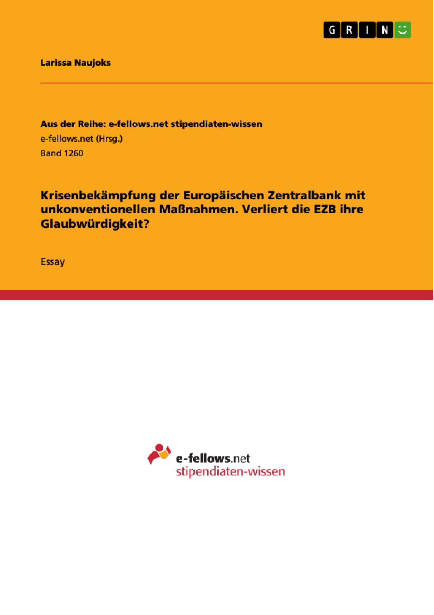 Titel: Krisenbekämpfung der Europäischen Zentralbank mit unkonventionellen Maßnahmen. Verliert die EZB ihre Glaubwürdigkeit?