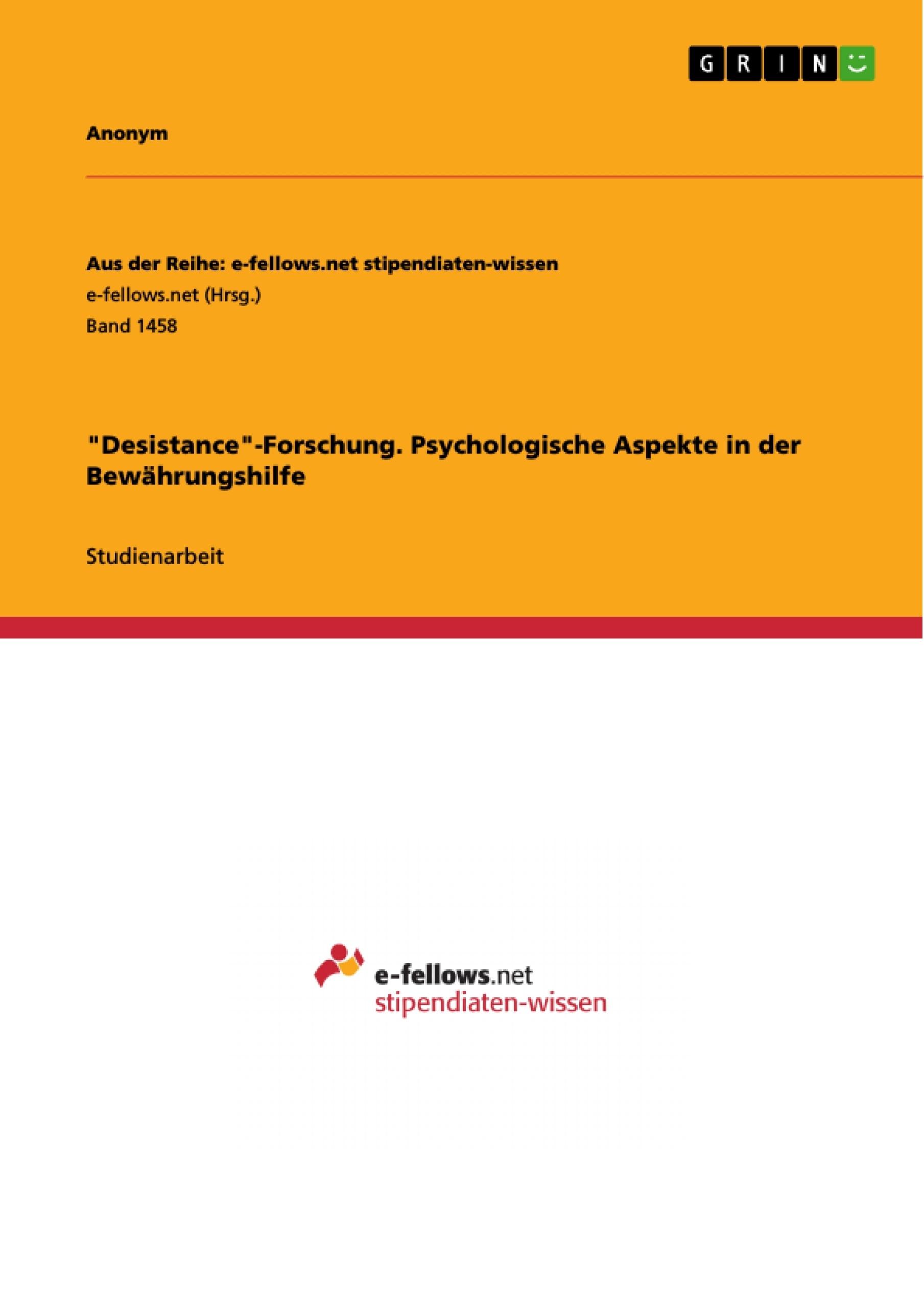 """Titel: """"Desistance""""-Forschung. Psychologische Aspekte in der Bewährungshilfe"""