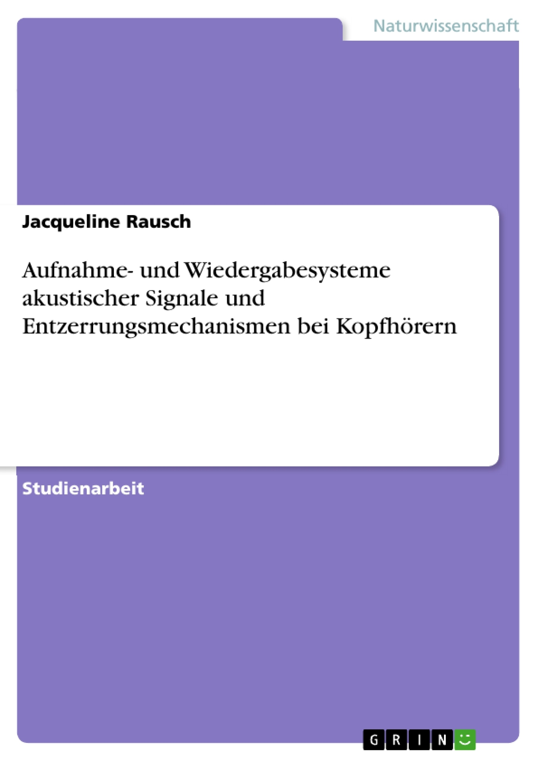 Titel: Aufnahme- und Wiedergabesysteme akustischer Signale und Entzerrungsmechanismen bei Kopfhörern