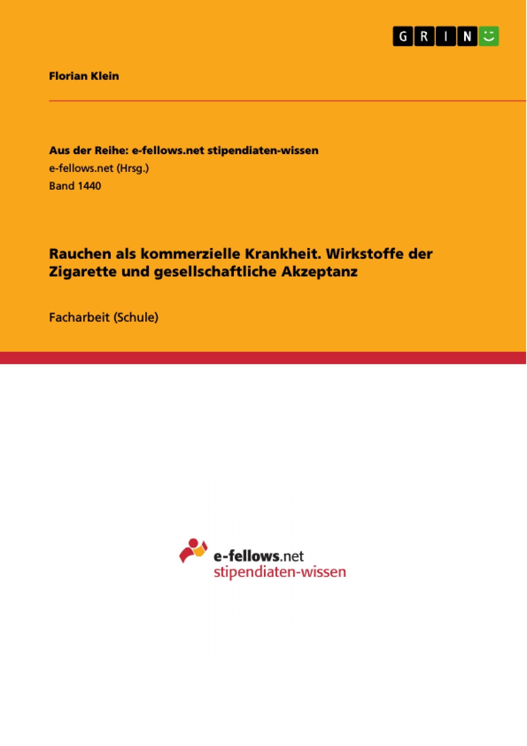 Titel: Rauchen als kommerzielle Krankheit. Wirkstoffe der Zigarette und gesellschaftliche Akzeptanz