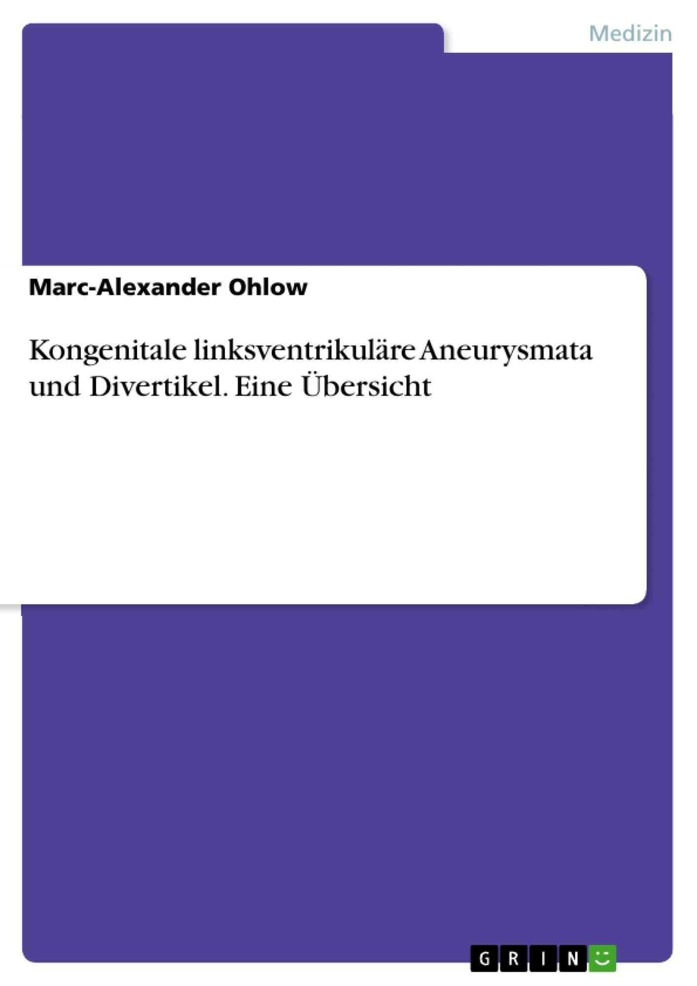 Kongenitale linksventrikuläre Aneurysmata und Divertikel. Eine ...