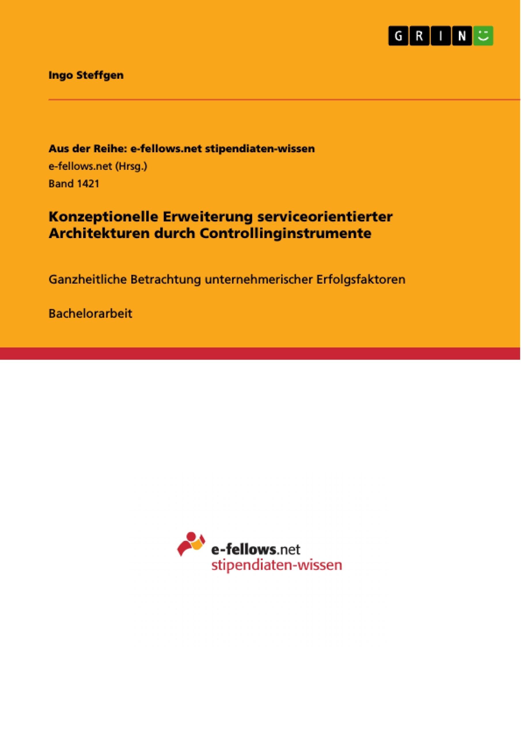 Titel: Konzeptionelle Erweiterung serviceorientierter Architekturen durch Controllinginstrumente
