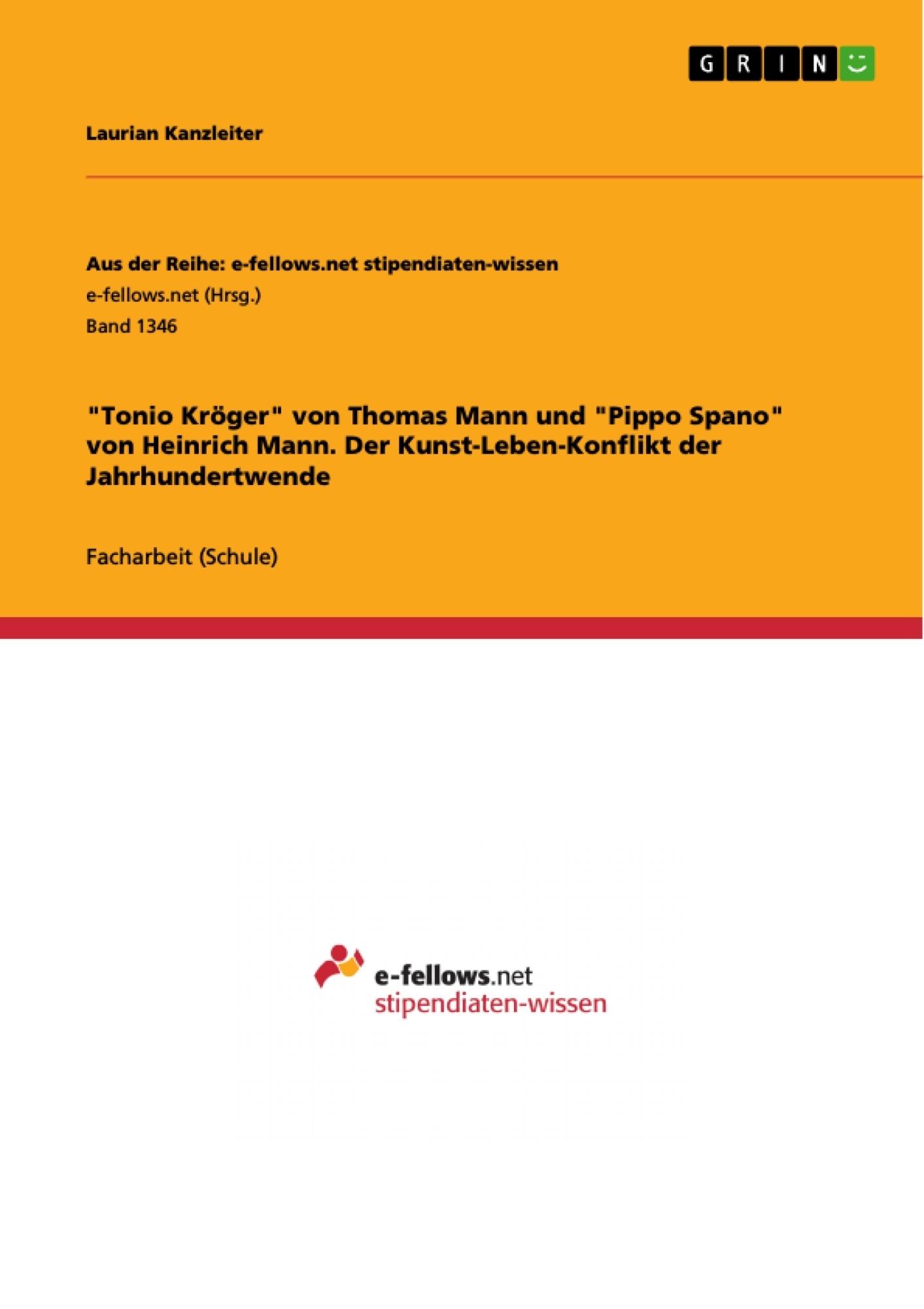 """Titel: """"Tonio Kröger"""" von Thomas Mann und  """"Pippo Spano"""" von Heinrich Mann. Der Kunst-Leben-Konflikt der Jahrhundertwende"""
