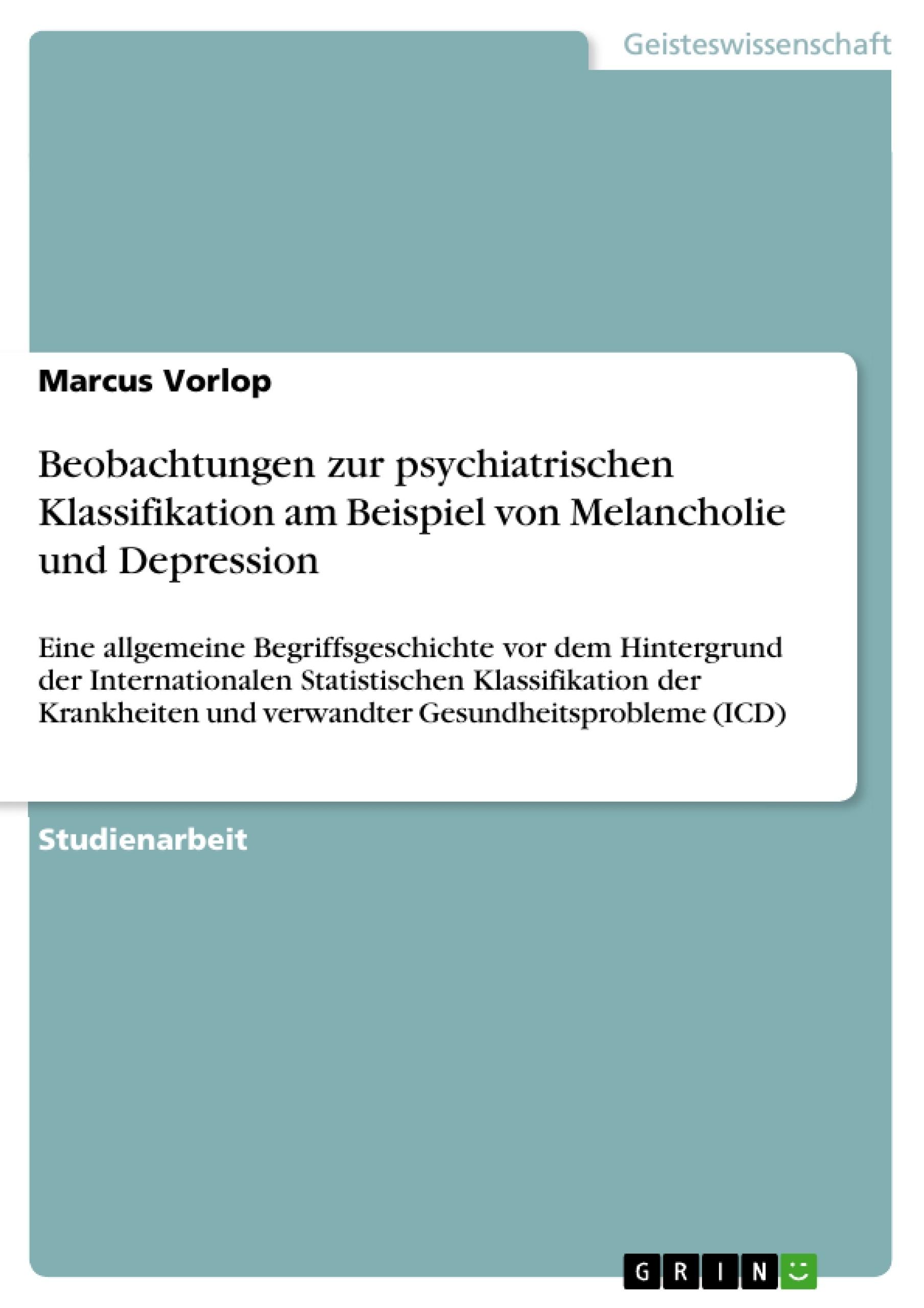 Titel: Beobachtungen zur psychiatrischen Klassifikation am Beispiel von Melancholie und Depression