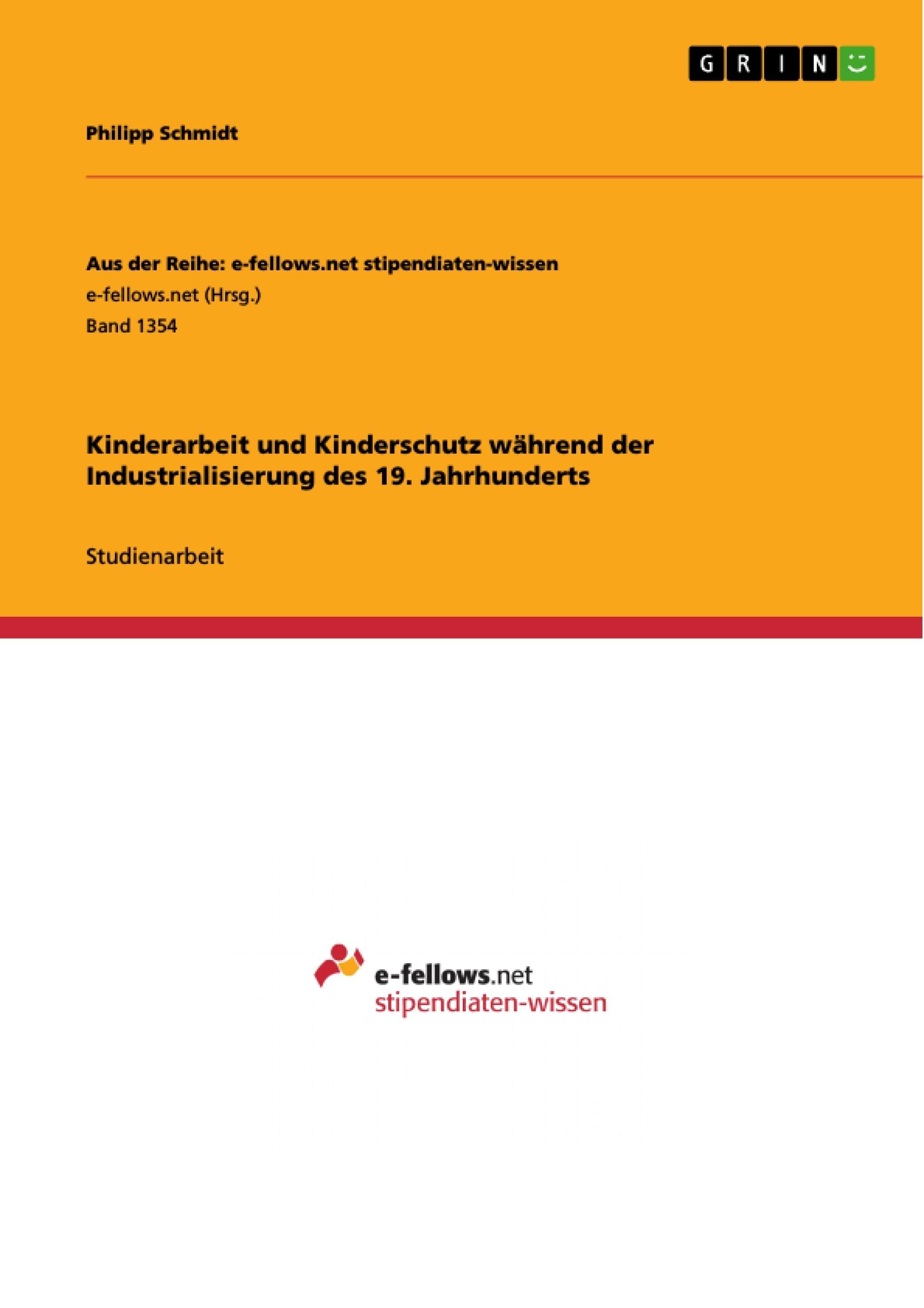 Titel: Kinderarbeit und Kinderschutz während der Industrialisierung des 19. Jahrhunderts