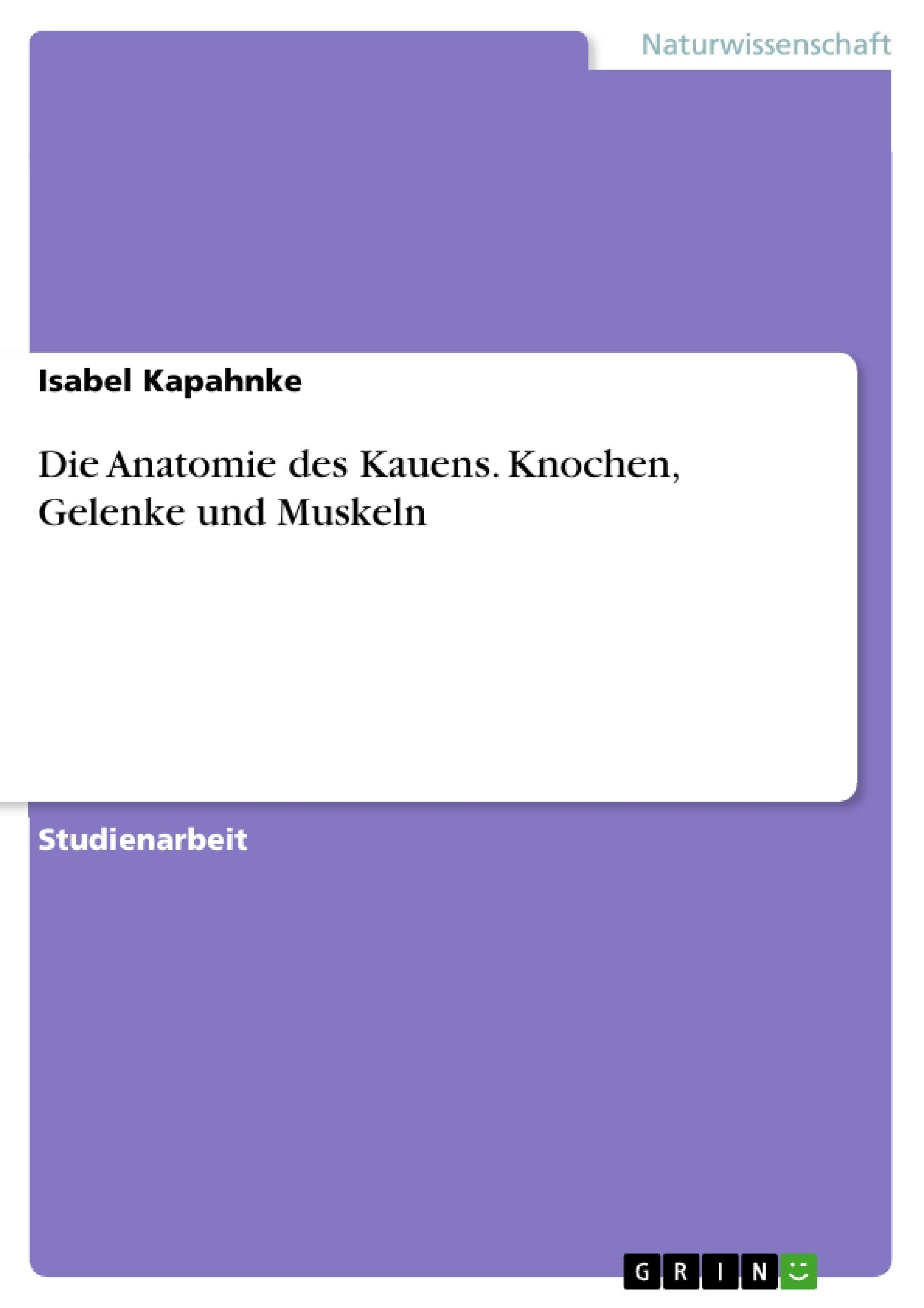 Die Anatomie des Kauens. Knochen, Gelenke und Muskeln | Masterarbeit ...