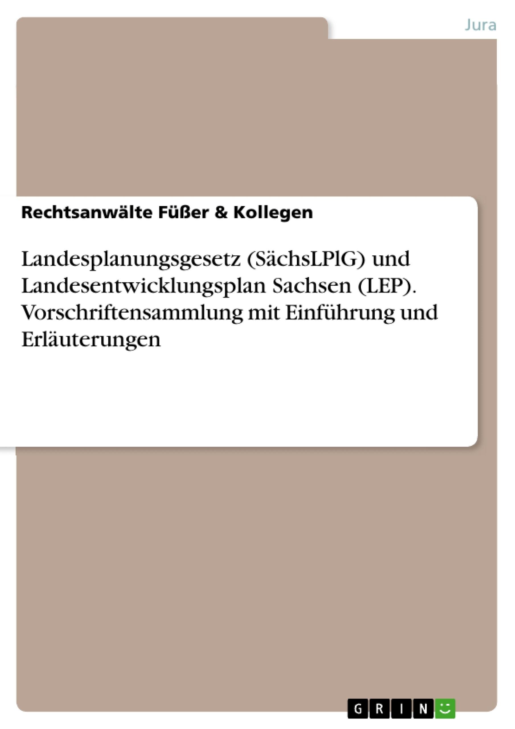 Titel: Landesplanungsgesetz (SächsLPlG) und Landesentwicklungsplan Sachsen (LEP). Vorschriftensammlung mit Einführung und Erläuterungen