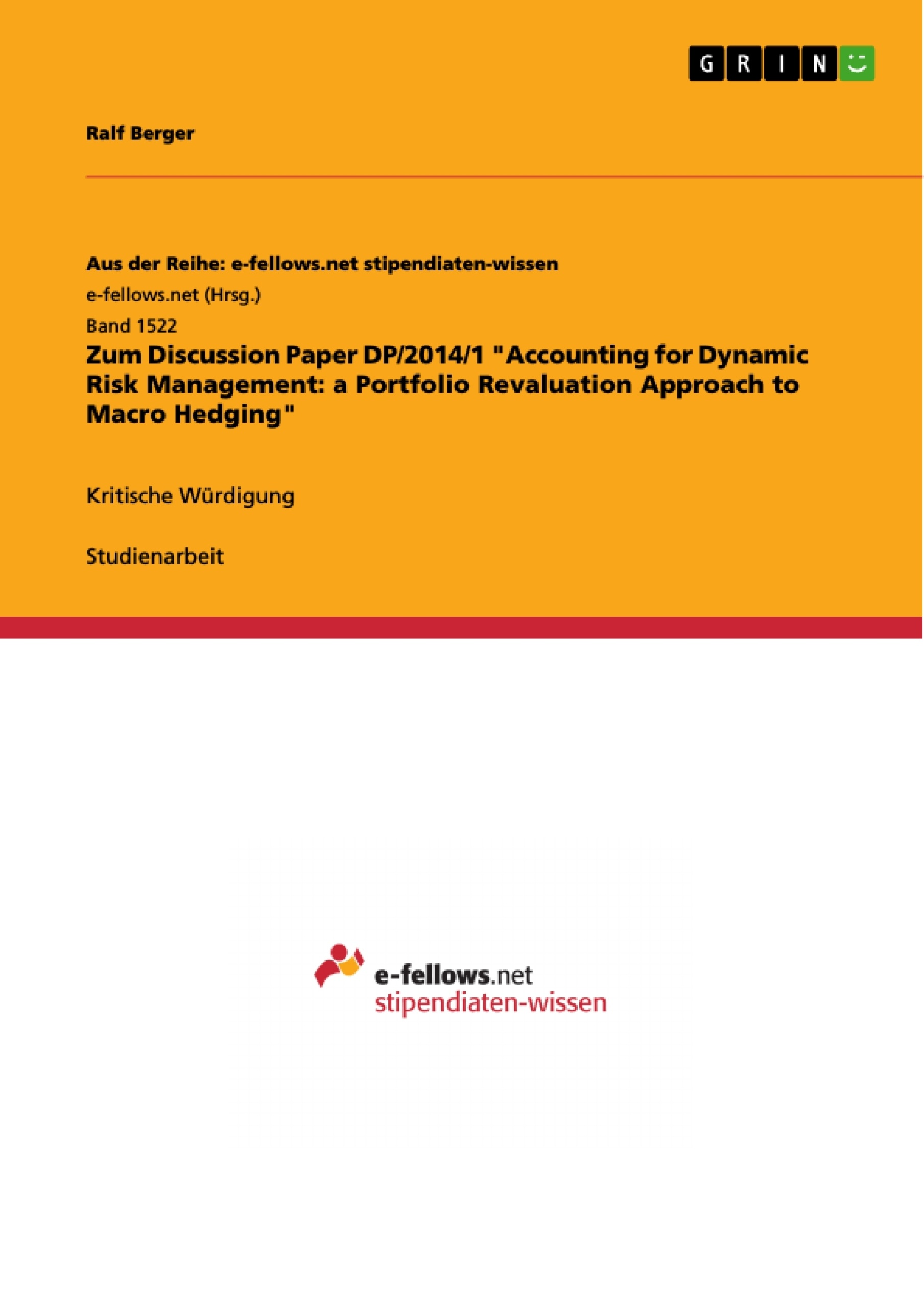 "Titel: Zum Discussion Paper DP/2014/1 ""Accounting for Dynamic Risk Management: a Portfolio Revaluation Approach to Macro Hedging"""