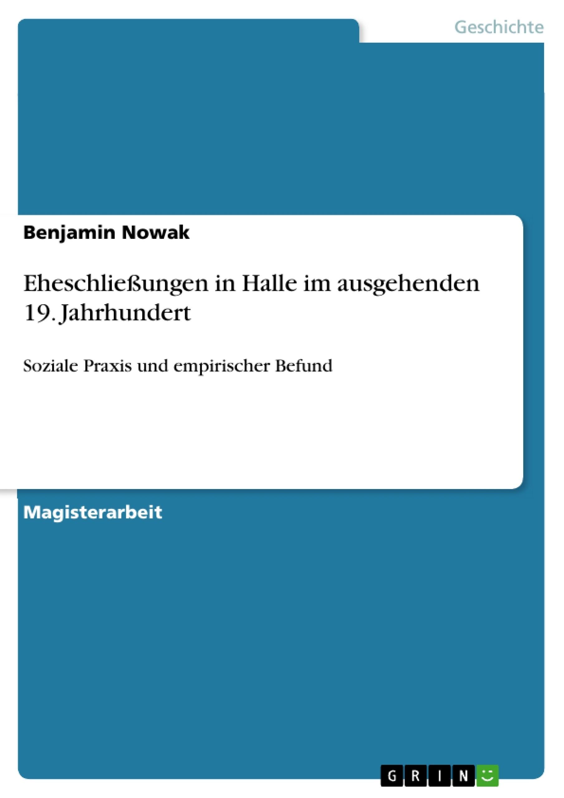 Titel: Eheschließungen in Halle im ausgehenden 19. Jahrhundert