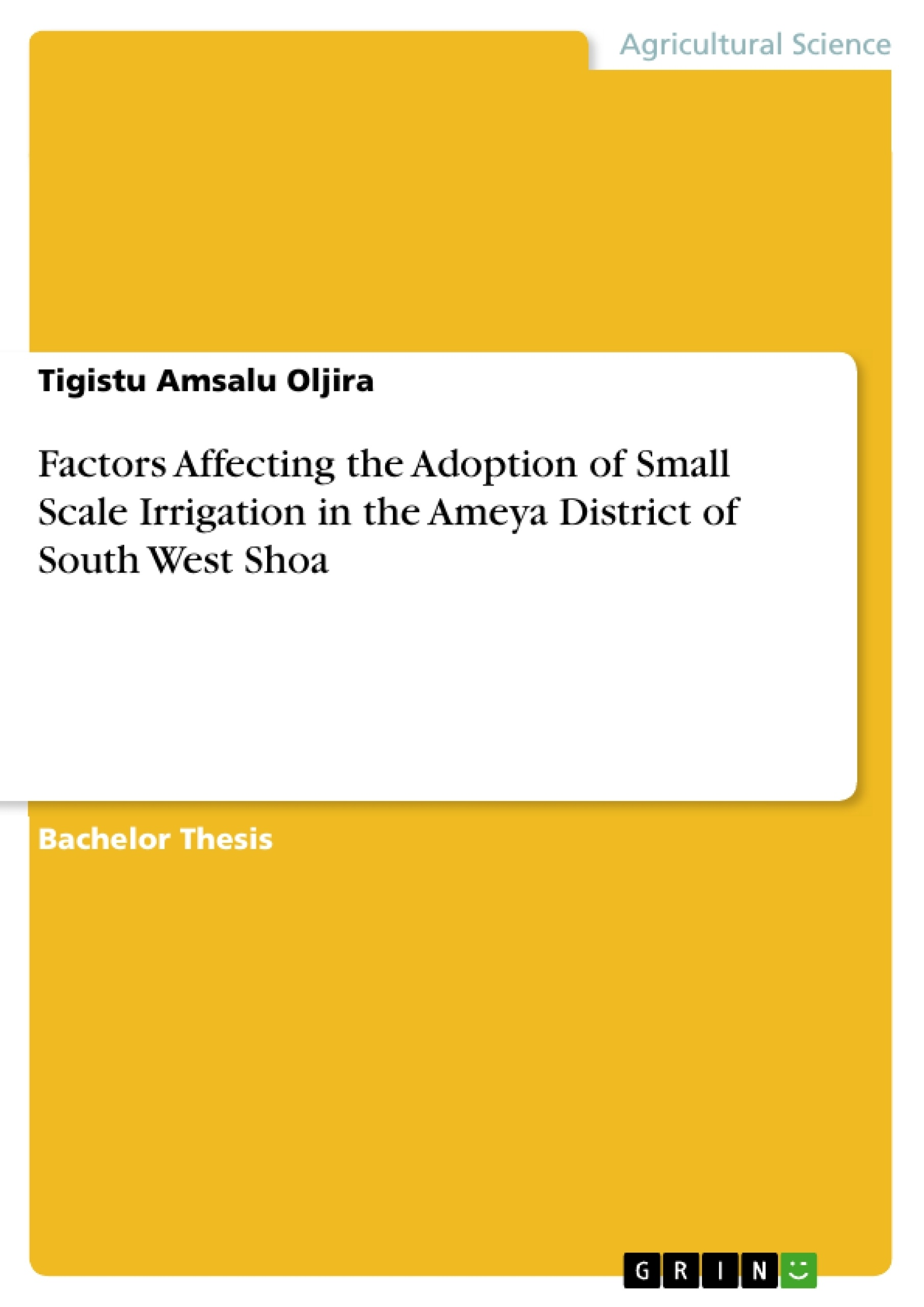 Title: Factors Affecting the Adoption of Small Scale Irrigation in the Ameya District of South West Shoa