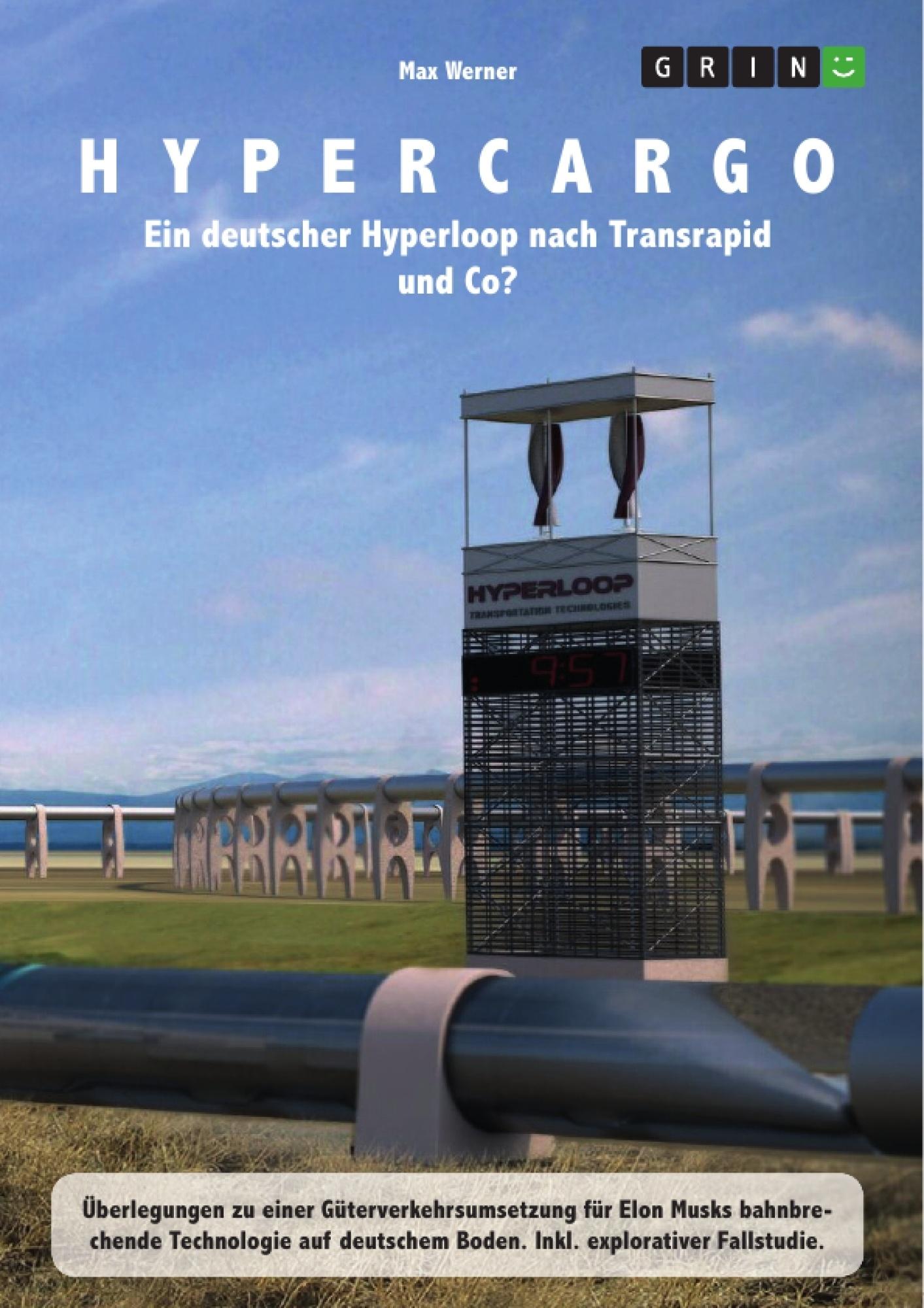 Titel: Hypercargo. Ein deutscher Hyperloop nach Transrapid und Co?