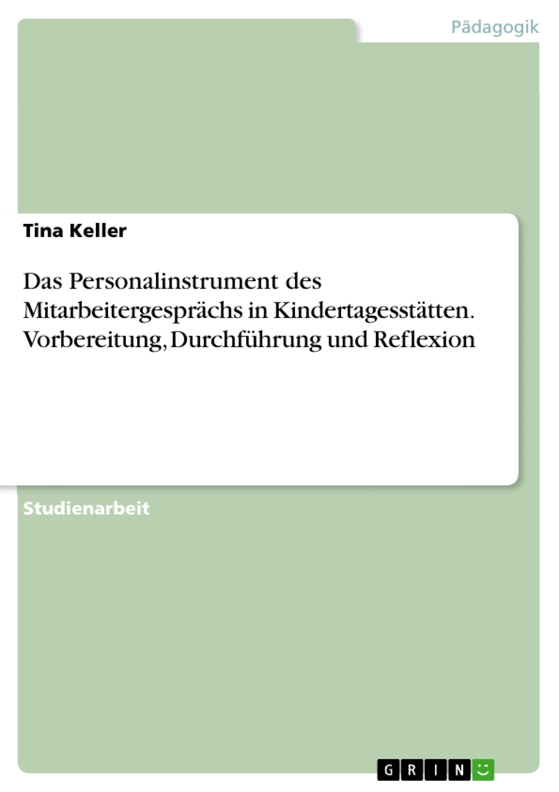Titel: Das Personalinstrument des Mitarbeitergesprächs in Kindertagesstätten. Vorbereitung, Durchführung und Reflexion
