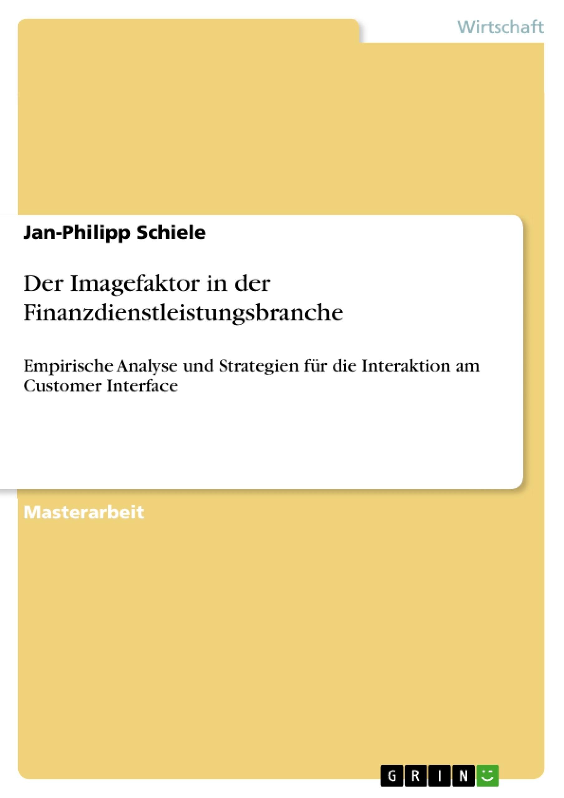 Titel: Der Imagefaktor in der Finanzdienstleistungsbranche