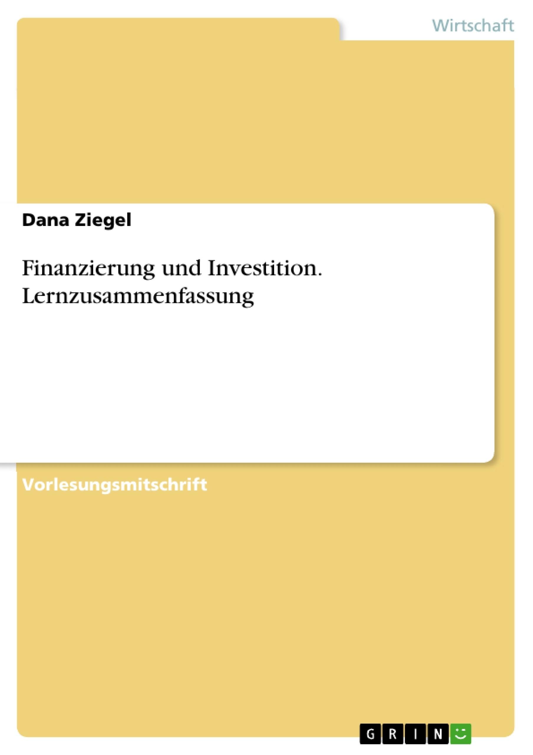 Titel: Finanzierung und Investition. Lernzusammenfassung